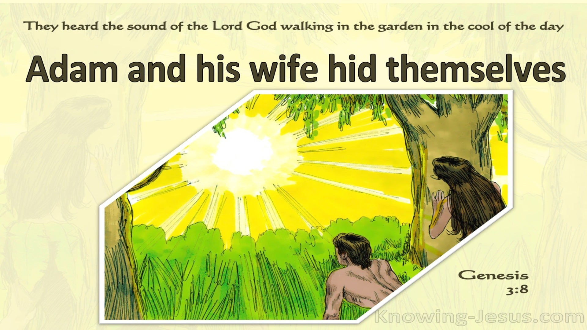 Genesis 3:8 The Man And His Wife Hid Themselves (yellow)