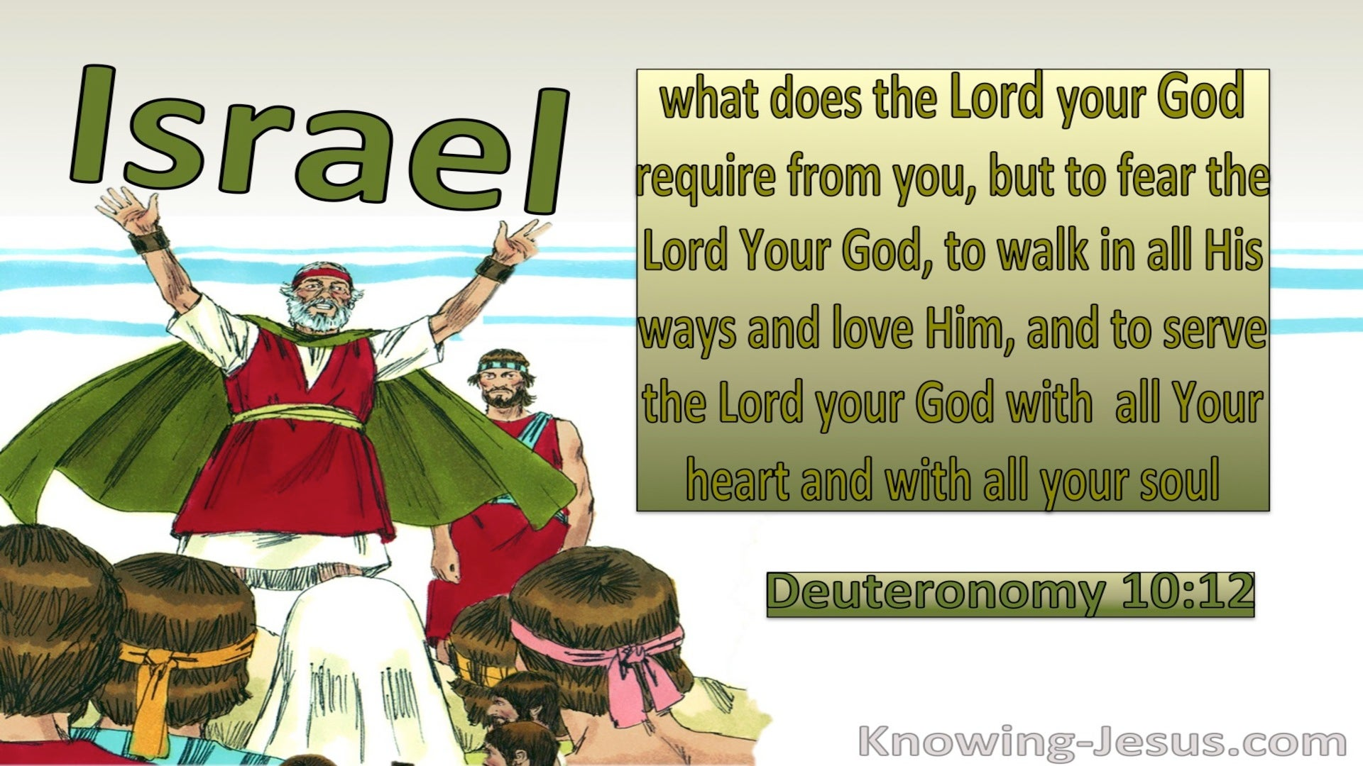 Deuteronomy 10:12 Fear God, Walk In His Ways Love and Serve Him (green)