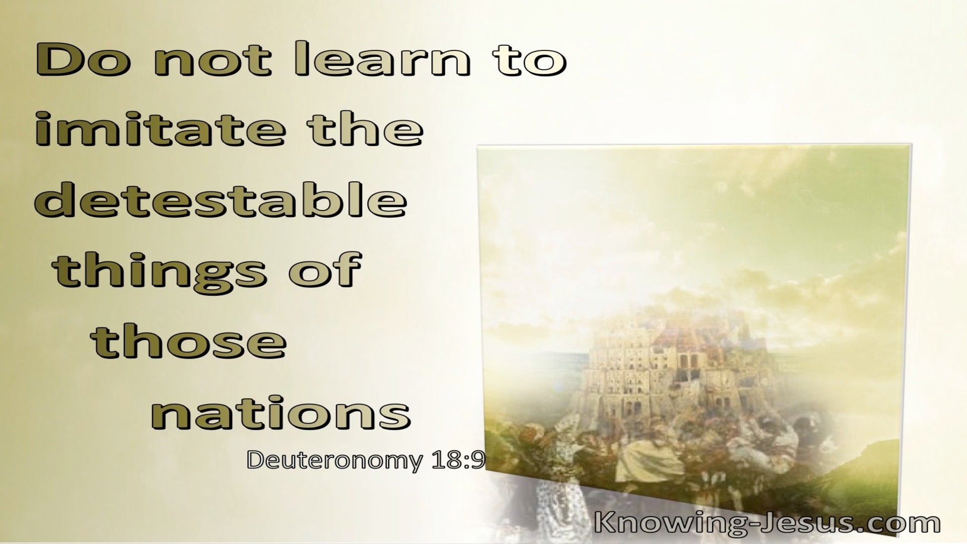 Deuteronomy 18:9 Do Not Imitate The Detestable Things Of The Nations (sage)