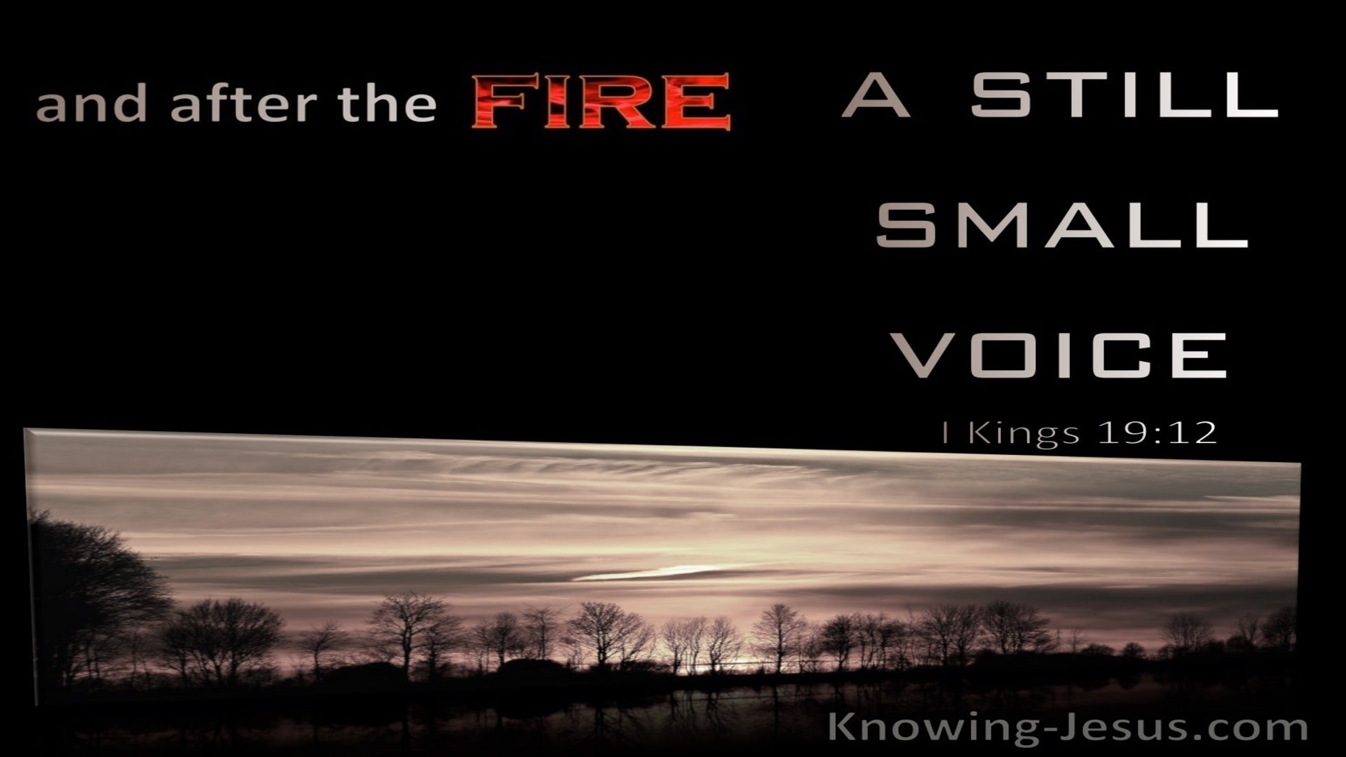 1 Kings 19:12 And After The Fire A Still Small Voice (black)