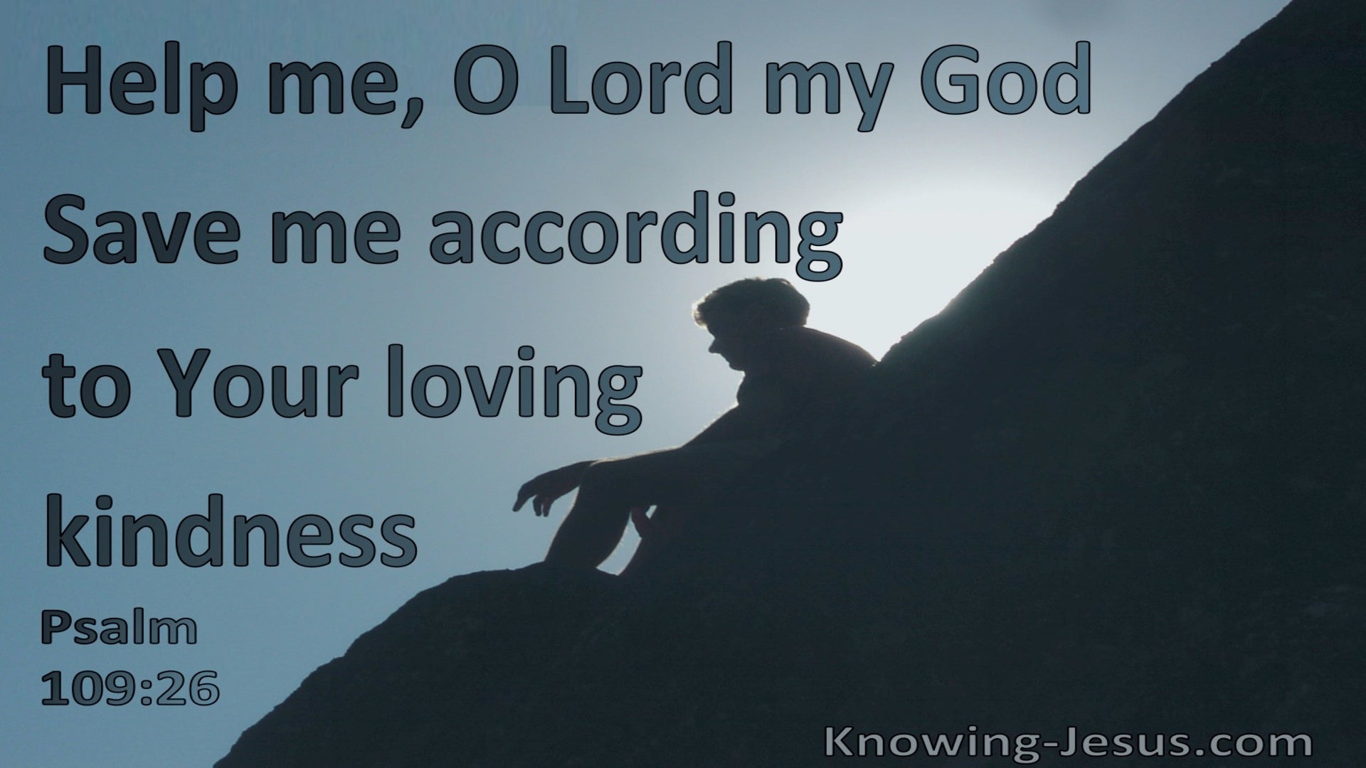 Psalm  109-26 Help Me Save Me According To Your Loving Kindness (aqua)