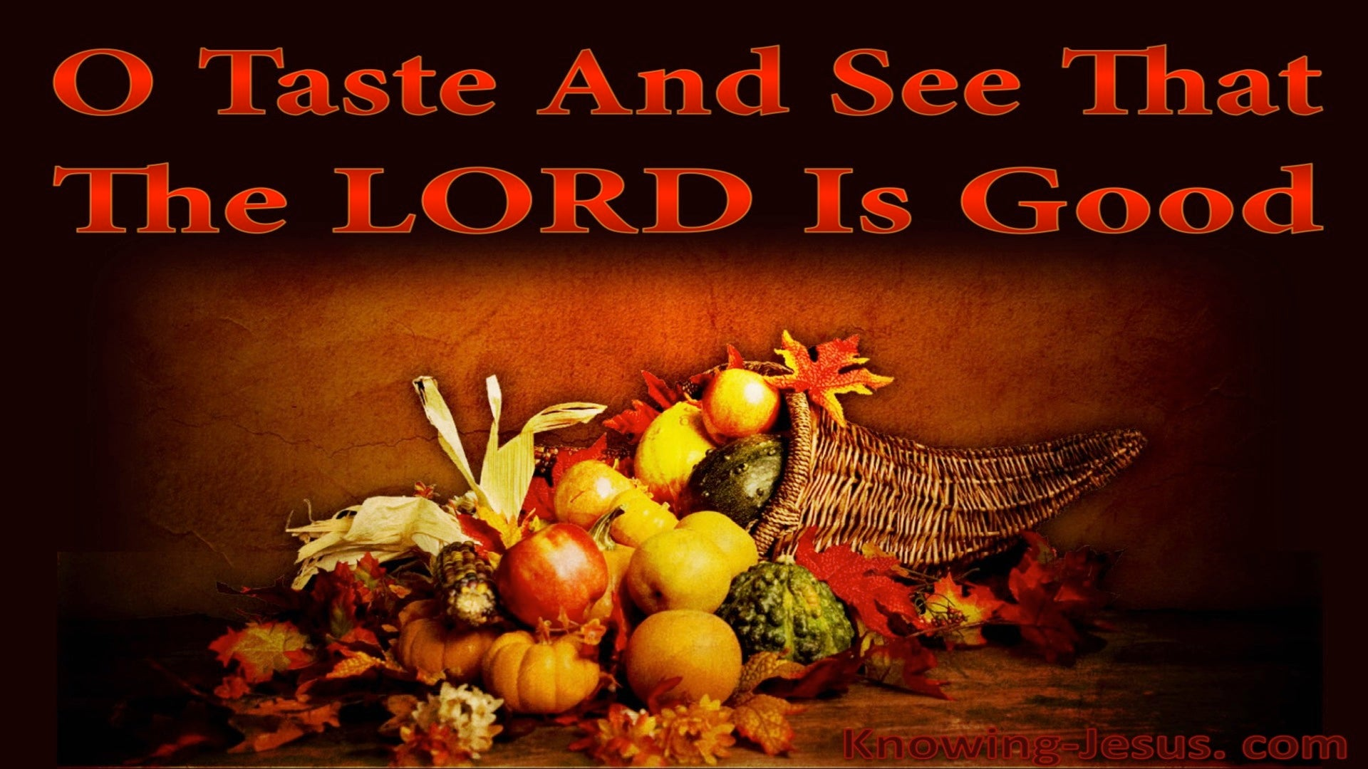 Psalm 34:8 Taste And See The Lord Is Good (brown)