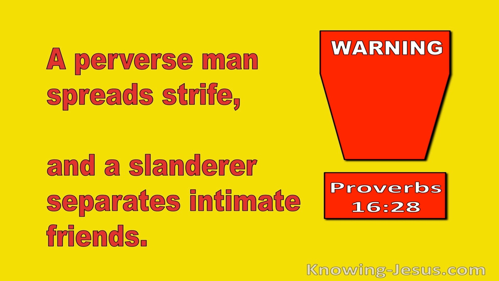 Proverbs 16:28 A Perverse Man Sows Strife. Whisperers Separate Friends (red)
