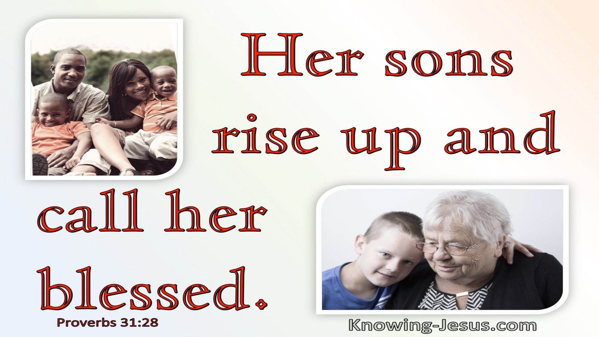 Proverbs 31:28 Her Sons Rise Up And Call Her Blessed (red)