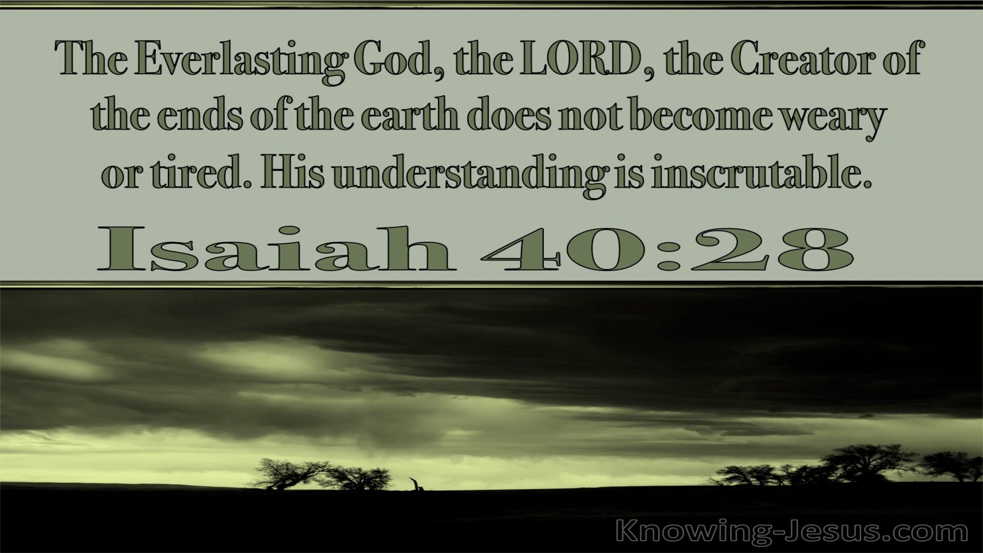 Isaiah 40:28 The Everlasting God Does Not Become Weary (green)
