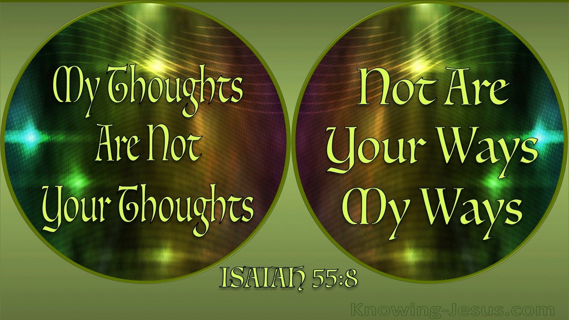 Isaiah 55:8 My Ways Are Not Your Ways (sage)