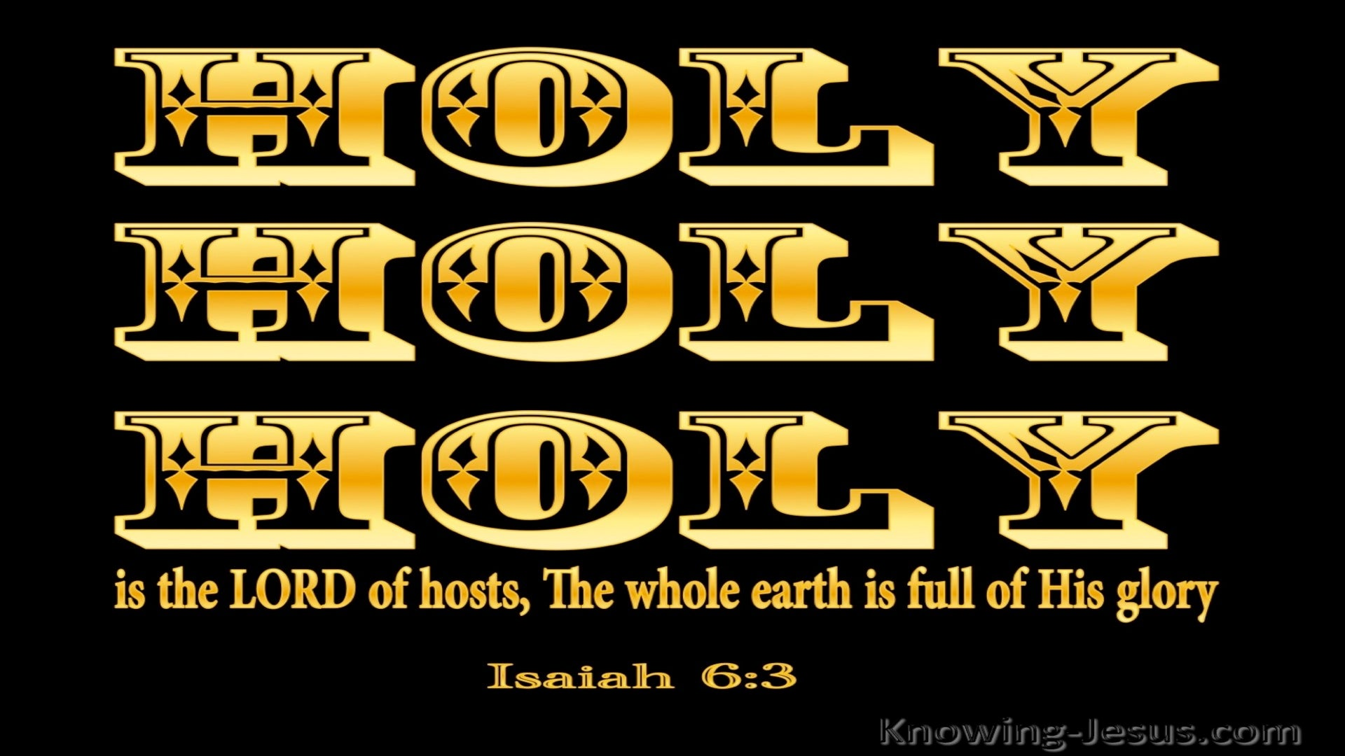 Isaiah 6:3 Holy Holy Holy is the Lord (gold)