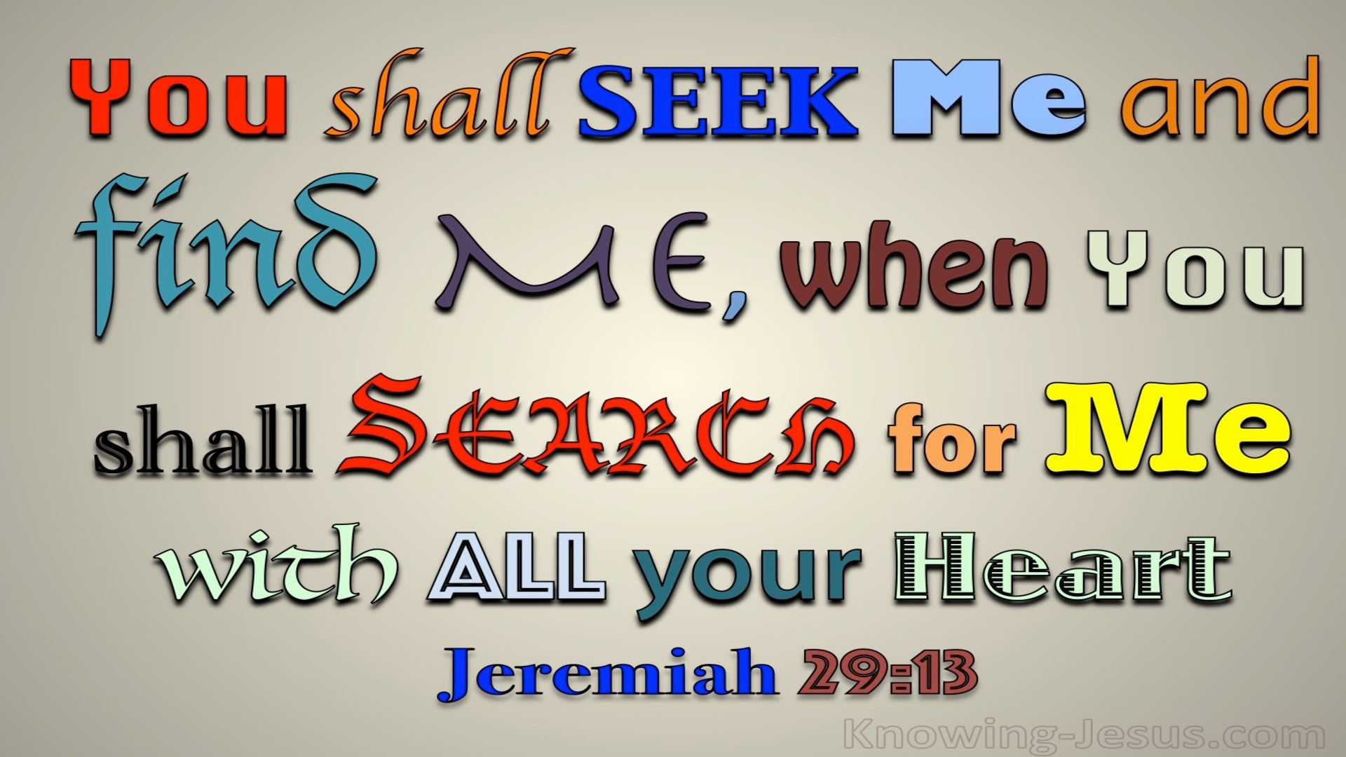 Jeremiah 29:13 You Shall Seek Me And Find Me (beige)