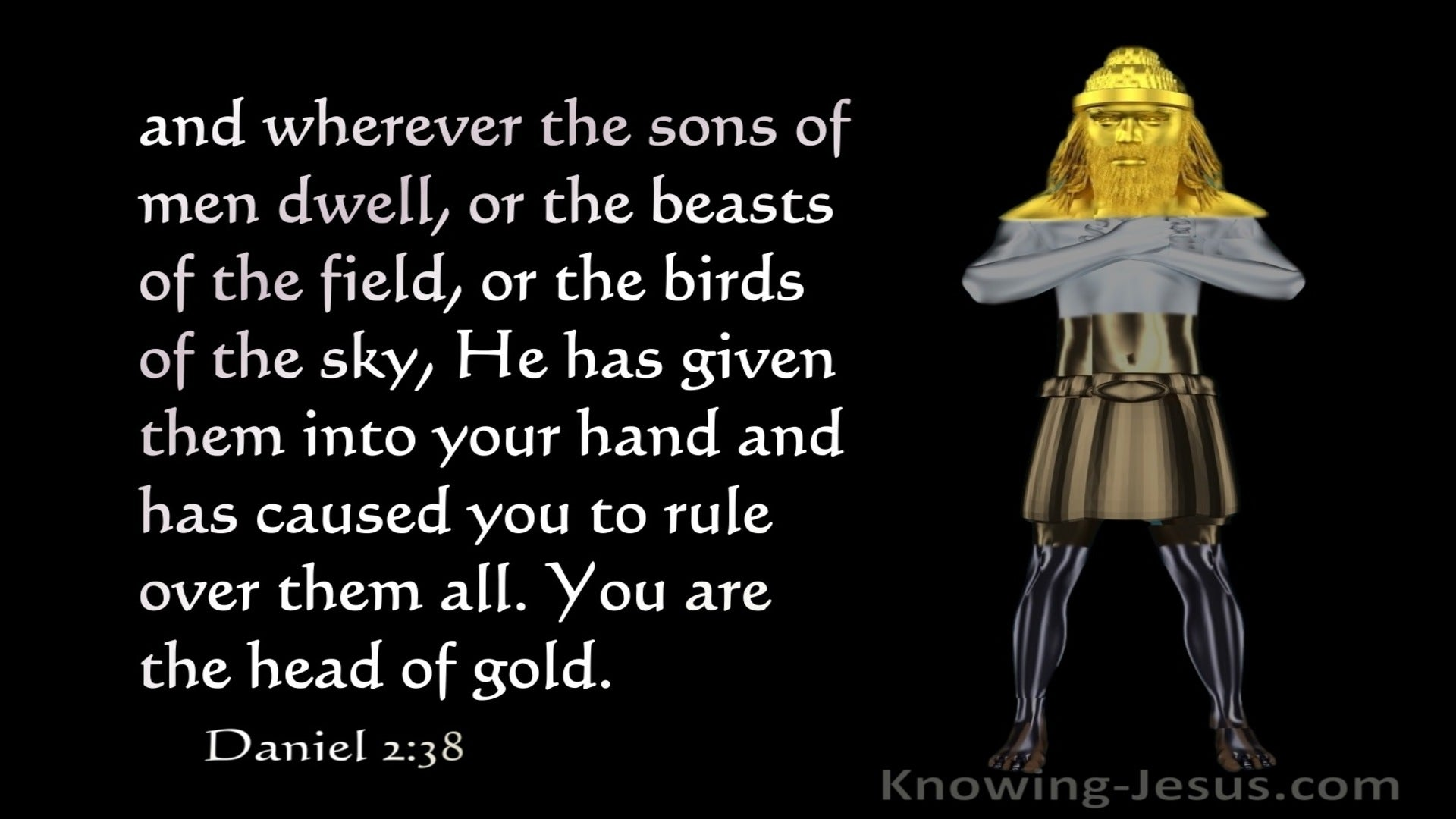Daniel 2:38 You Are The Head Of Gold (gray)