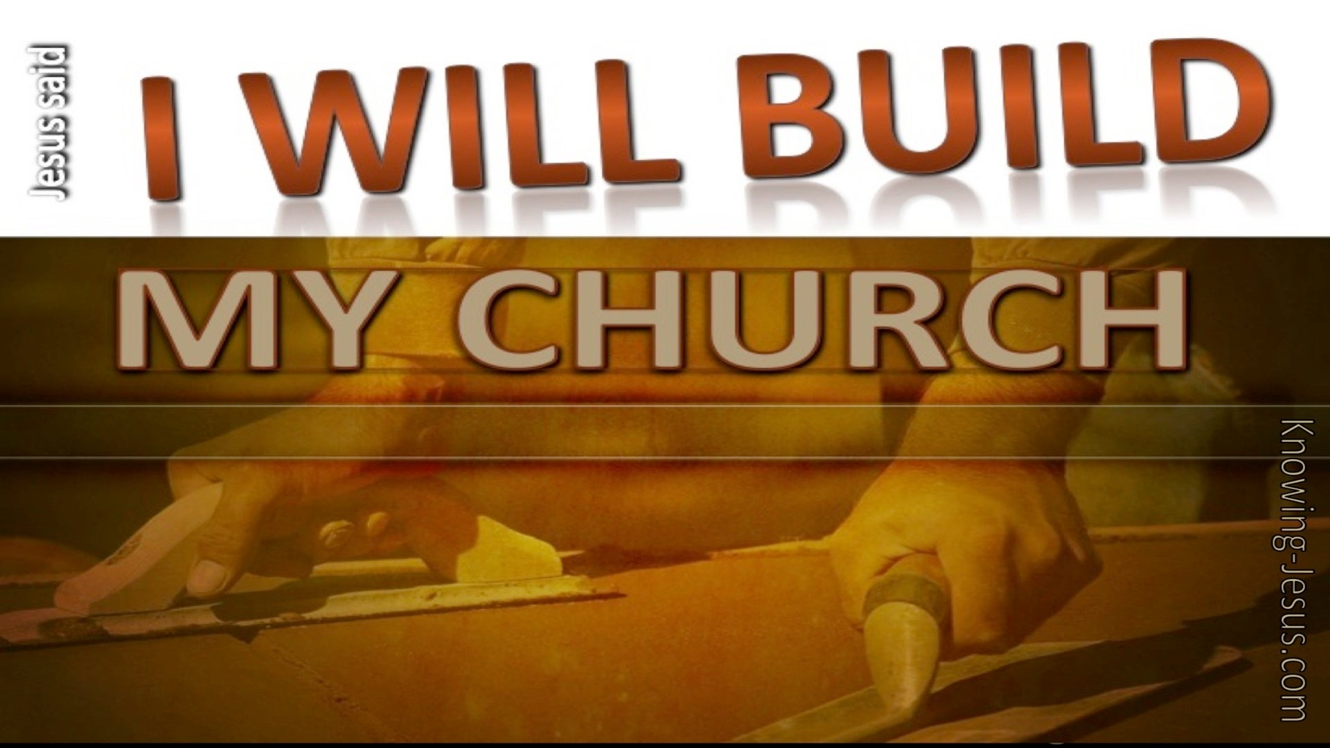 Matthew 16:18 I Will Build My Church (brown)