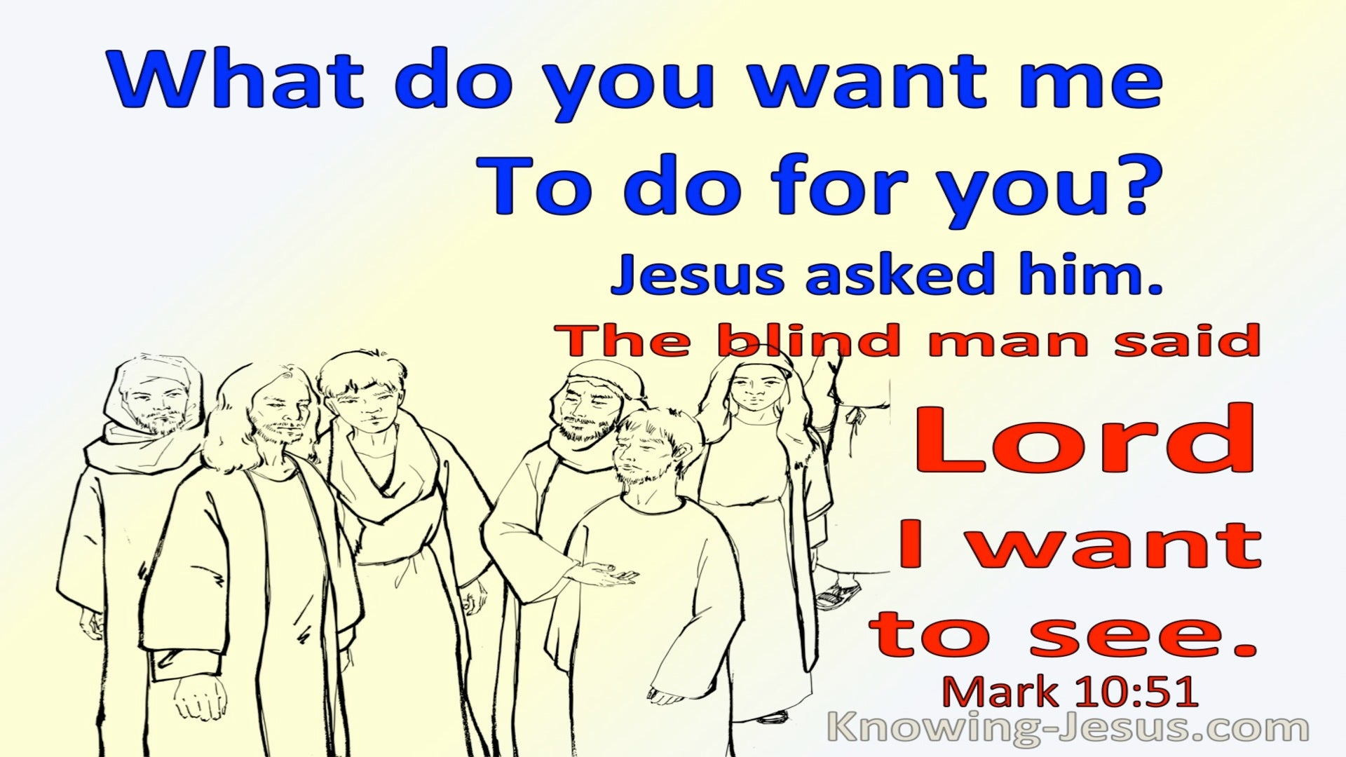 Mark 10:51 Lord That I Might Receive My Sight (red)