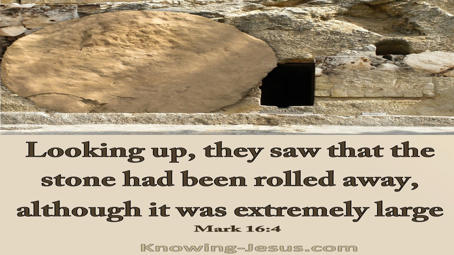 Mark 16:4 The Stone Was Rolled Away (beige)