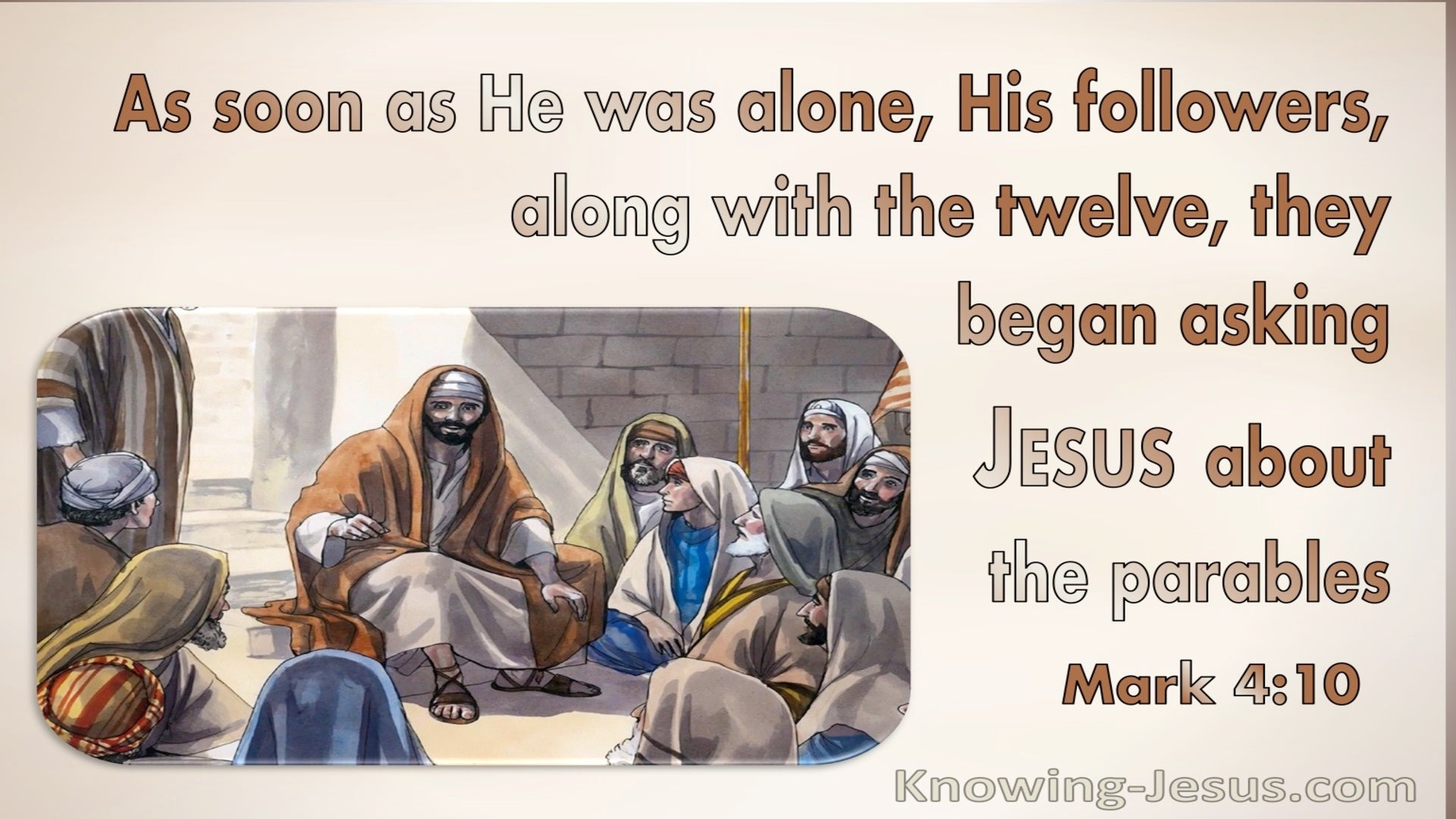 Mark 4:10 His Followers And The 12 Asked Him About The Parables (beige)