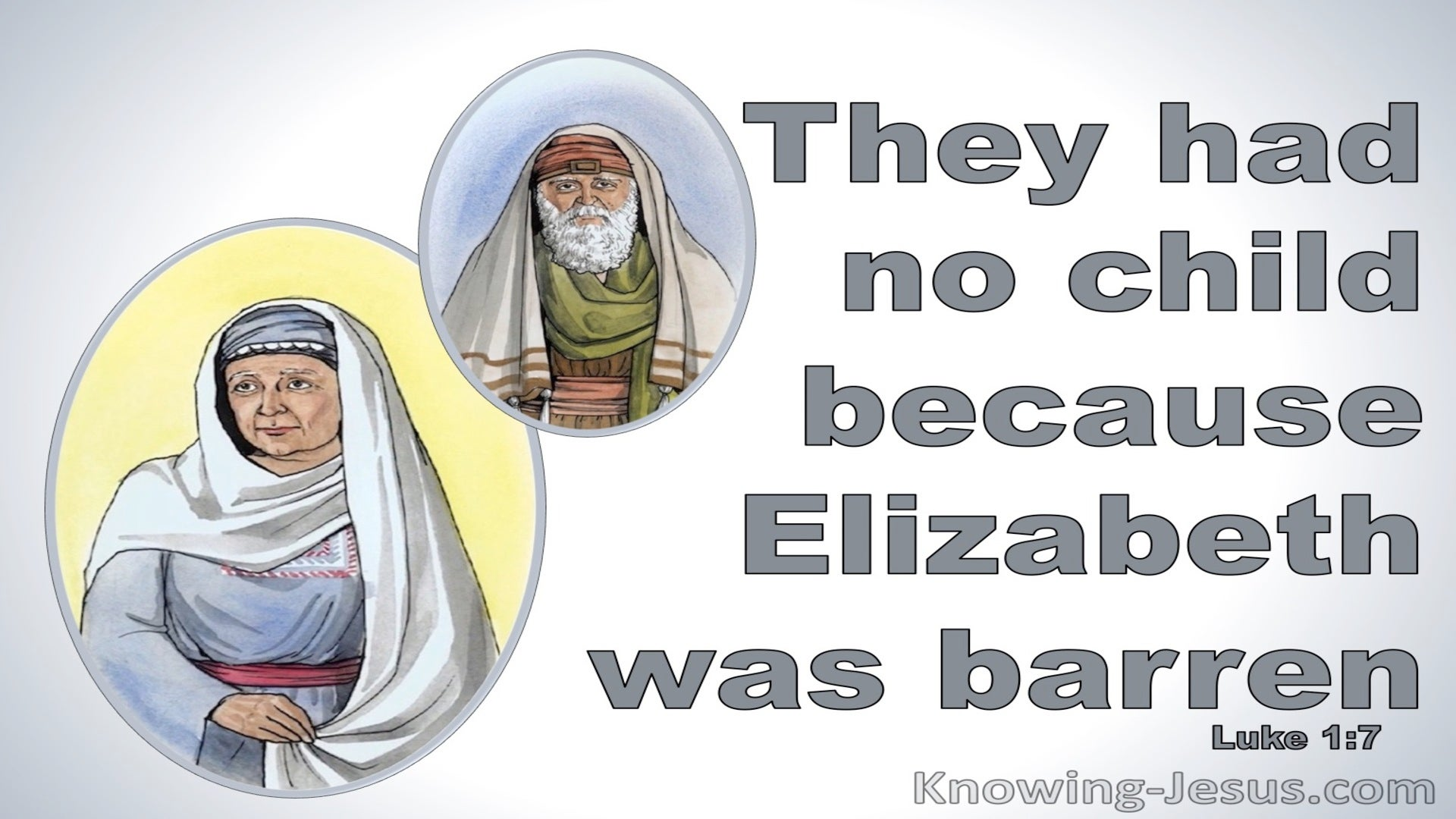 Luke 1:7 They Had No Child Because Elizabeth Was Barren (gray)