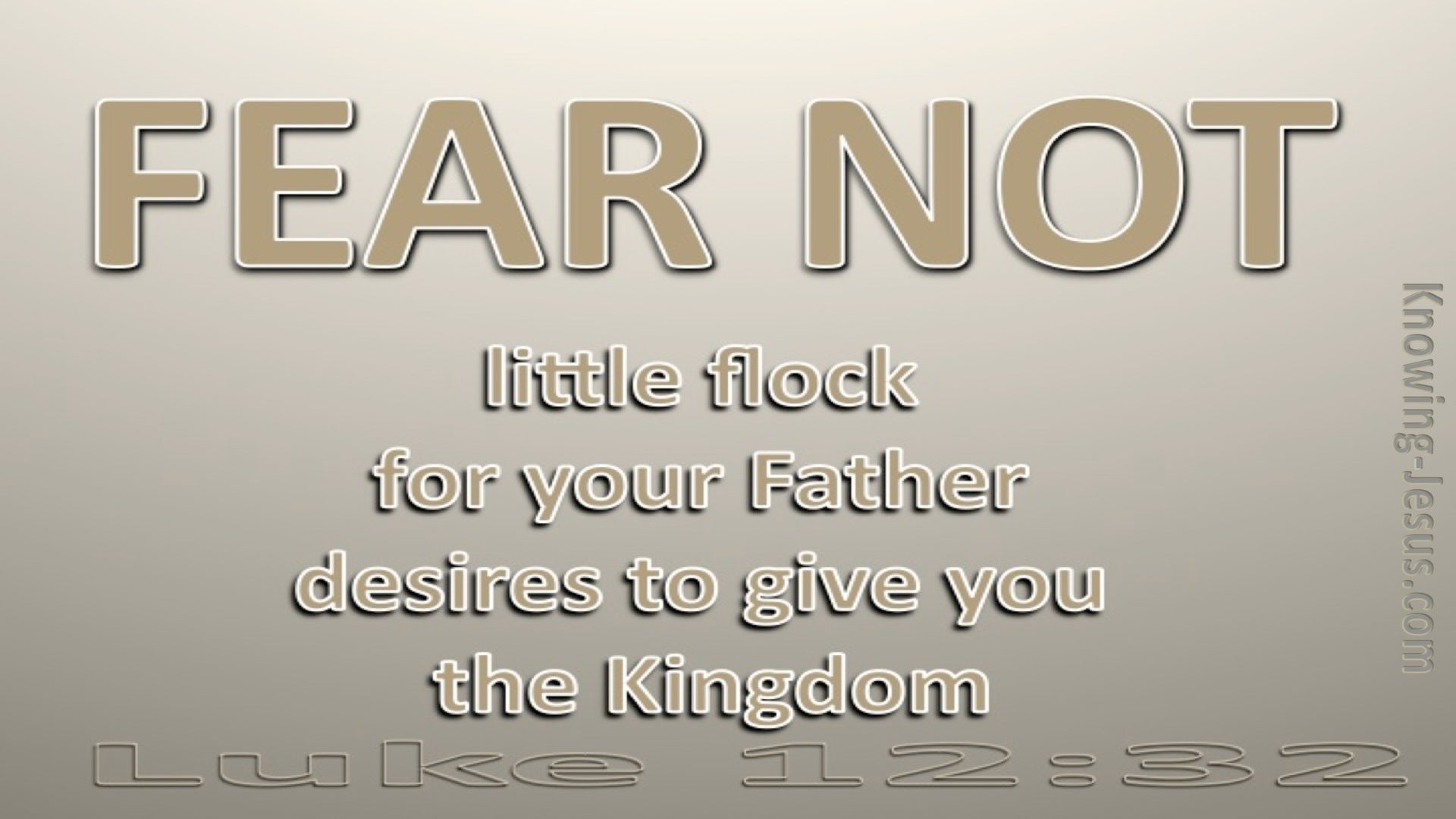 Luke 12:32 Fear Not Little Flock (brown)