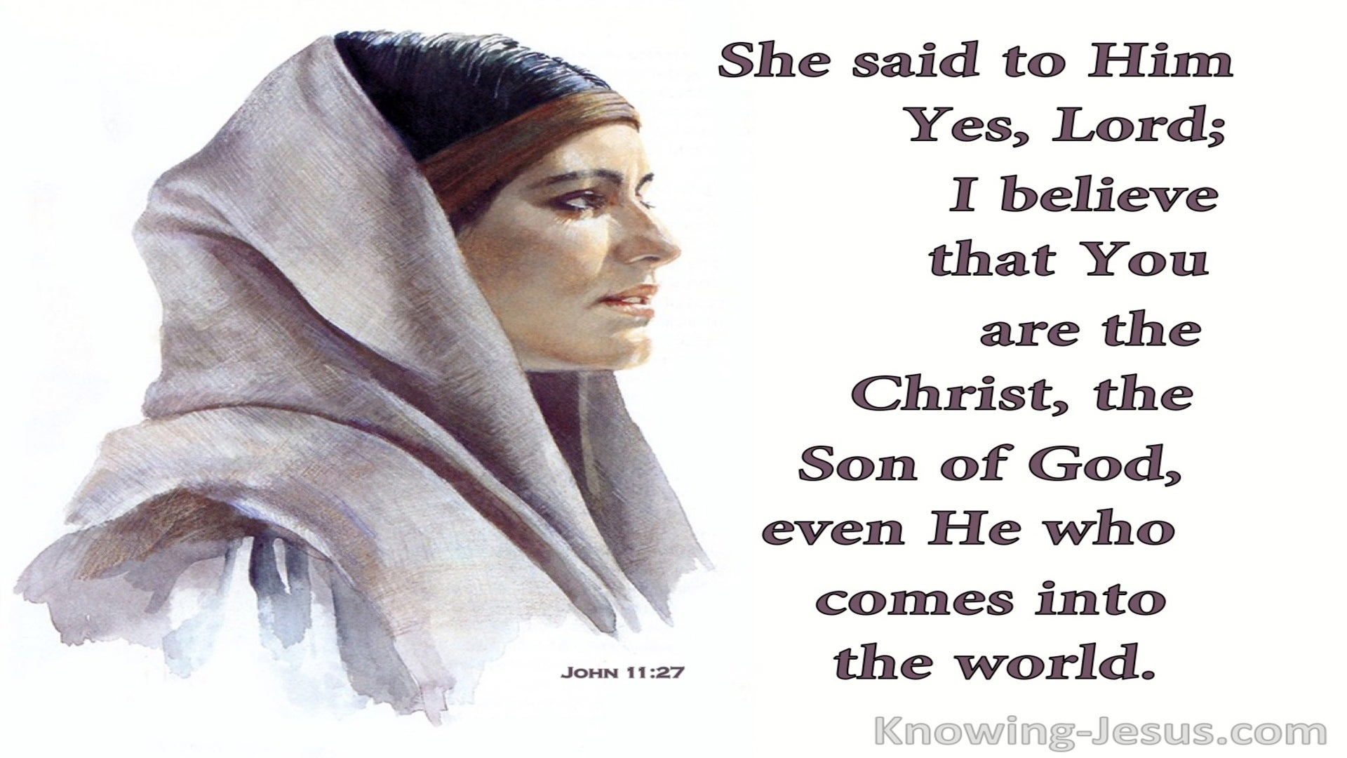 John 11:27 You Are Christ The Son Of God (white)