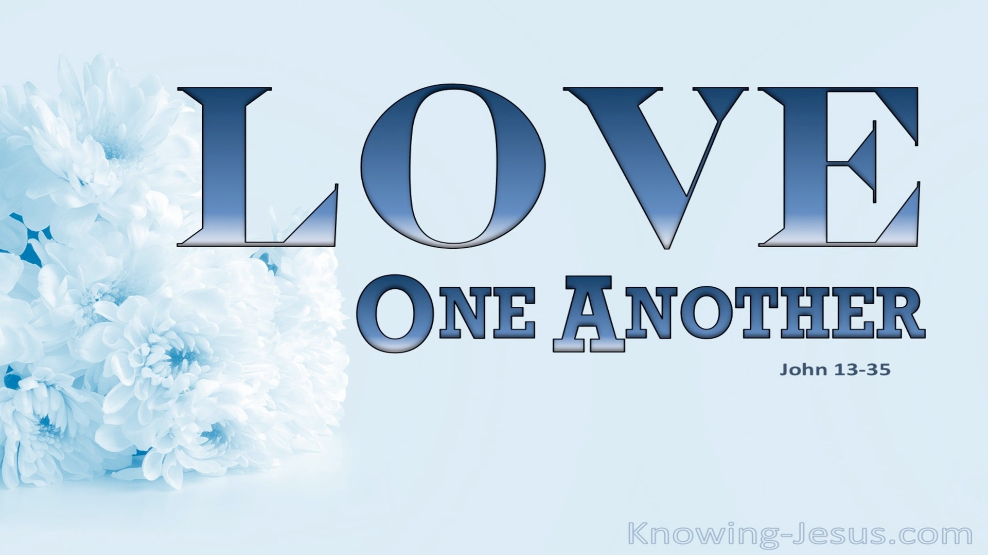 John 13:35 Love One Another (blue)