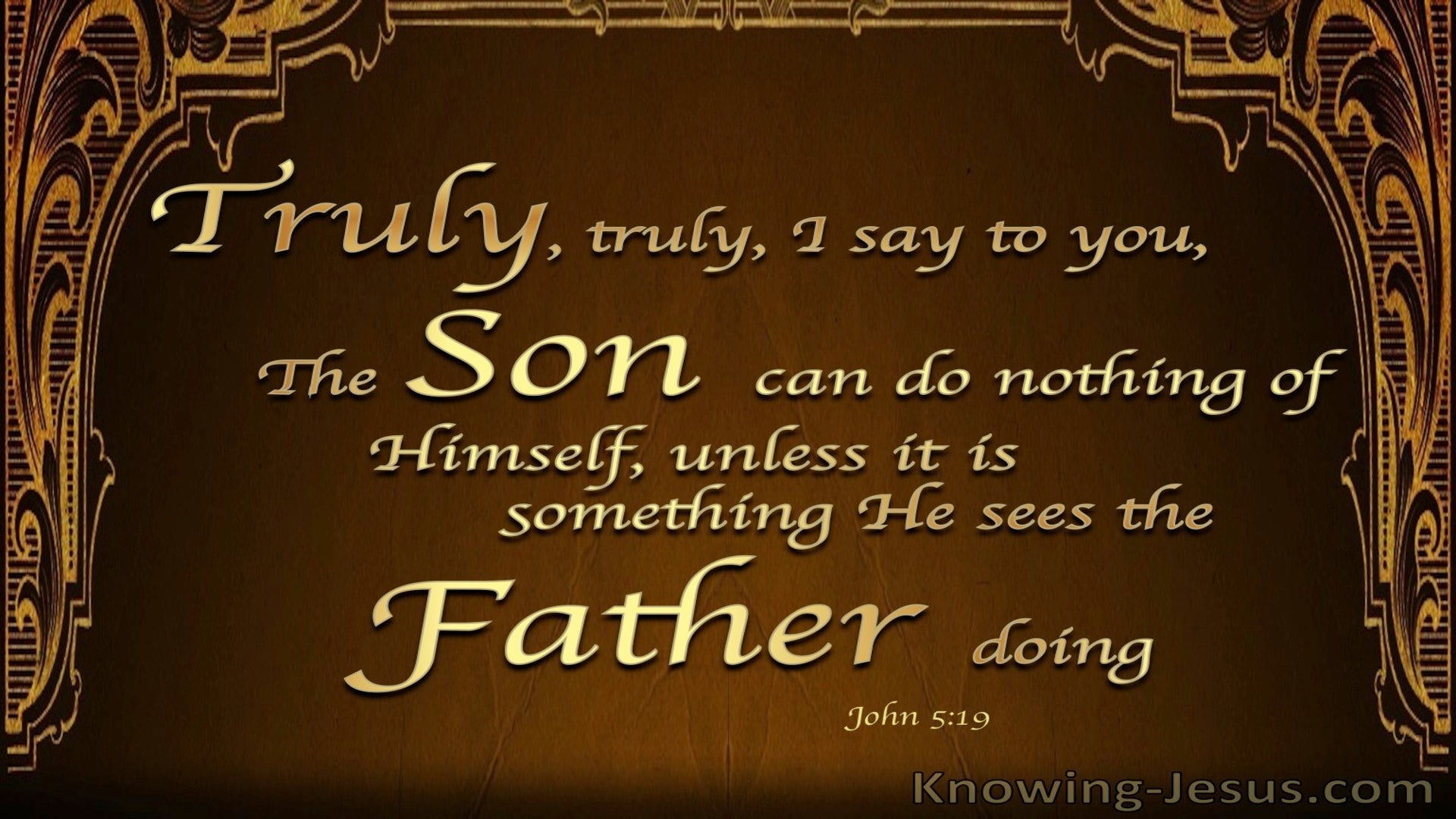 John 5:19 The Son Can Do Nothing Of Himself (brown)