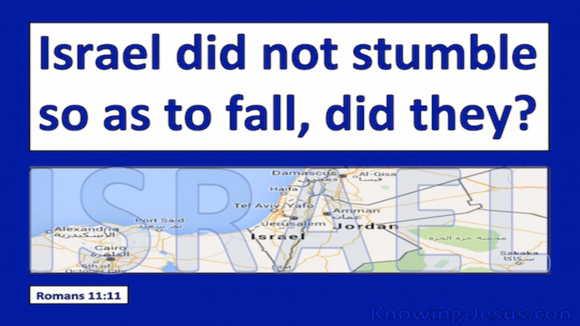 Romans 11:11 Israel Did Not Stumble So As To Fall (white)