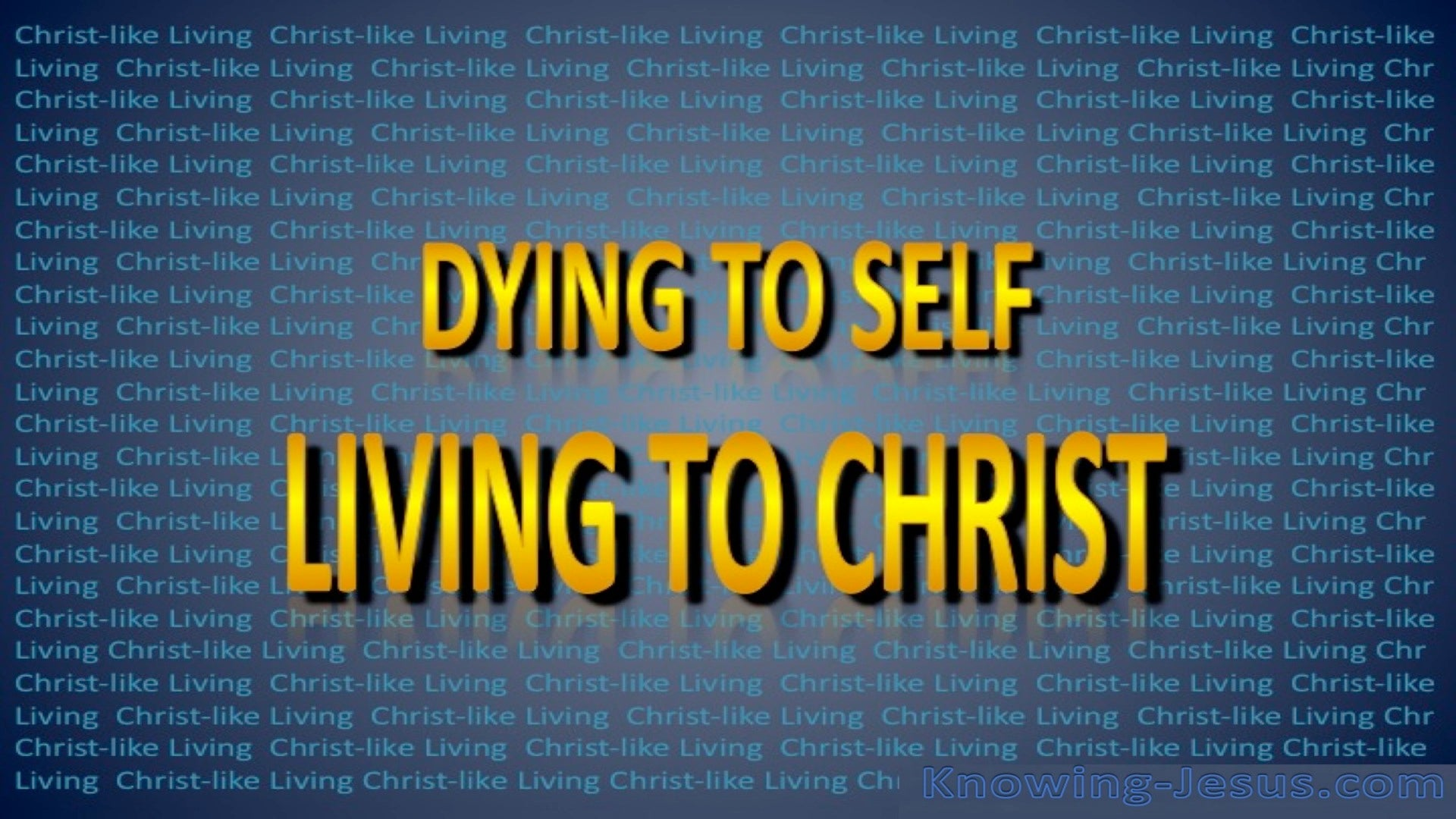 Dying To Self Living To Christ (yellow)