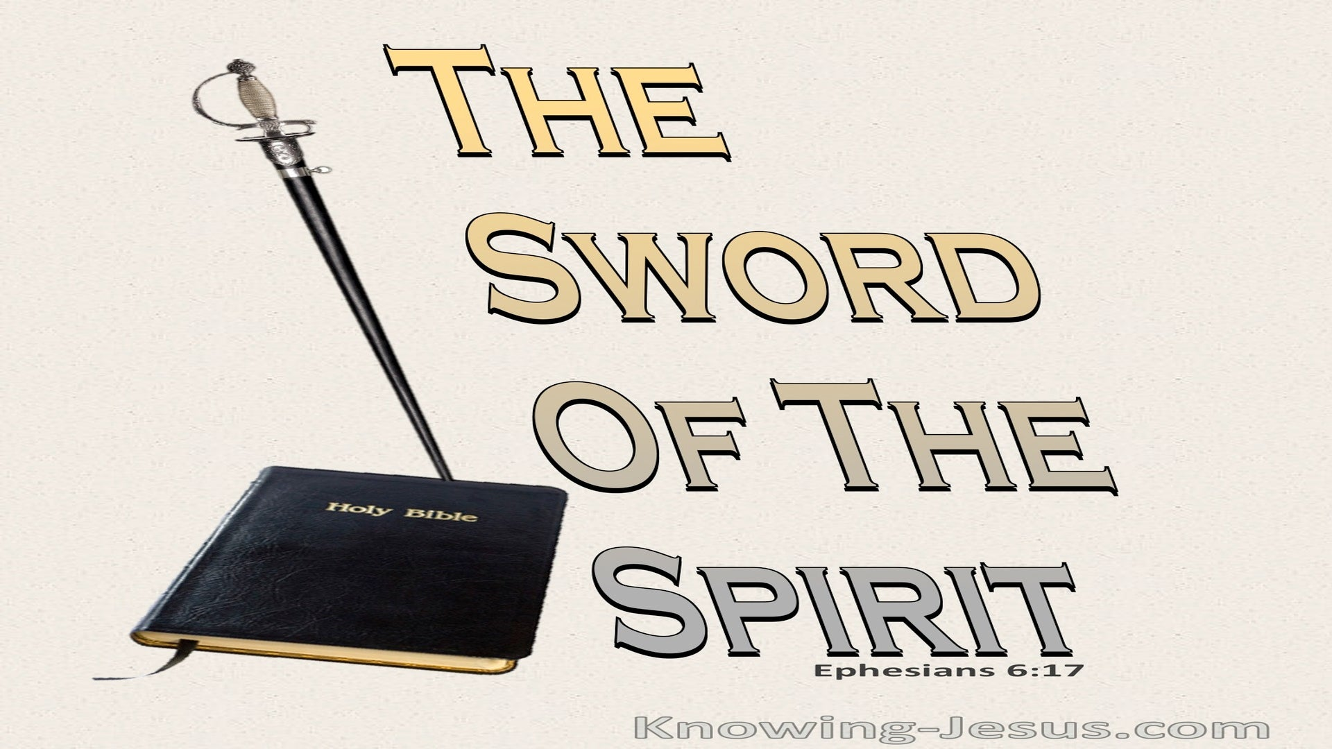 Ephesians 6:17 The Sword Of The Spirit Is The Word Of God (beige)