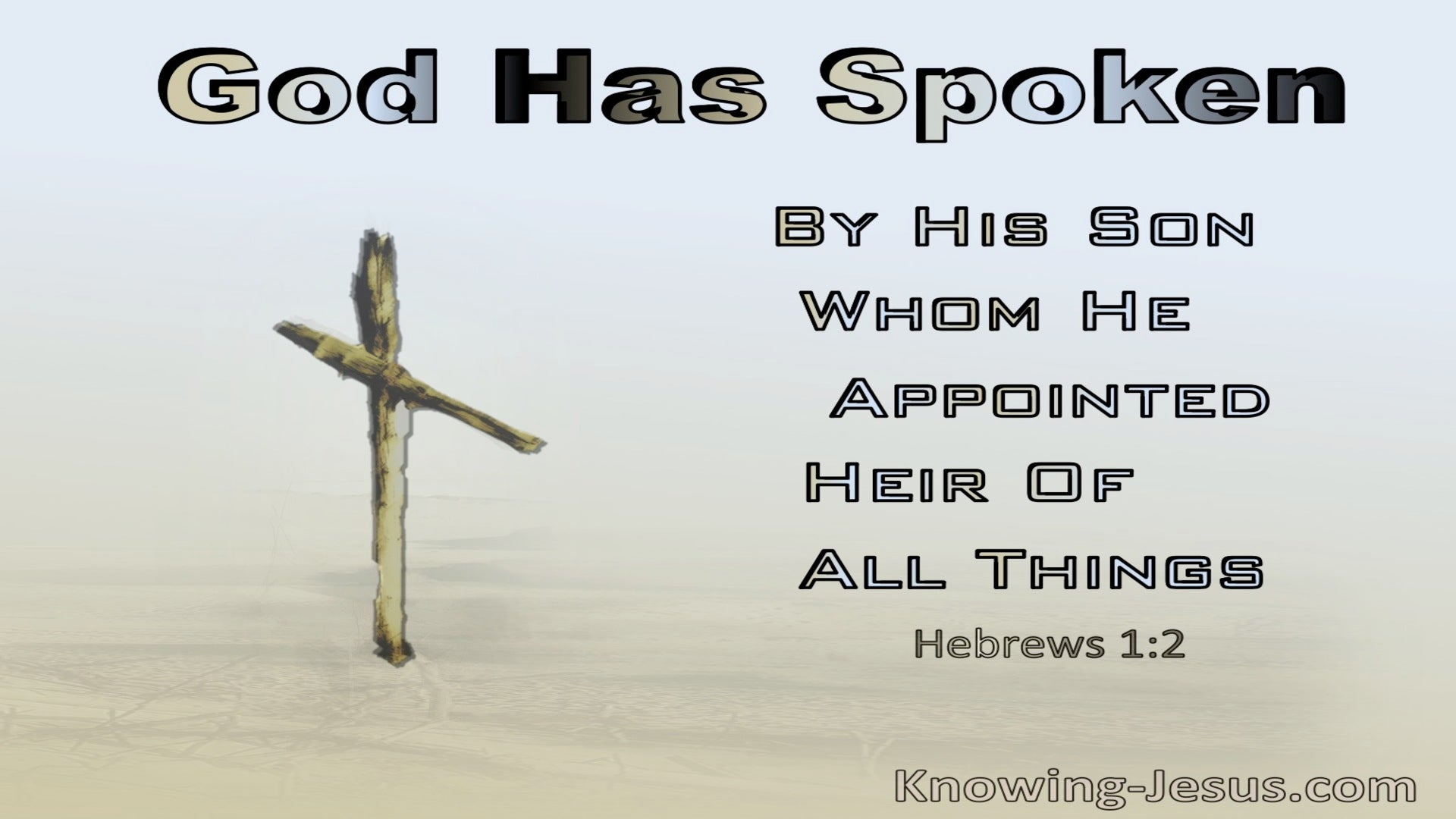 Hebrews 1:2 God Has Spoken By His Son Whom He Appointed Heir Of All Things (beige)