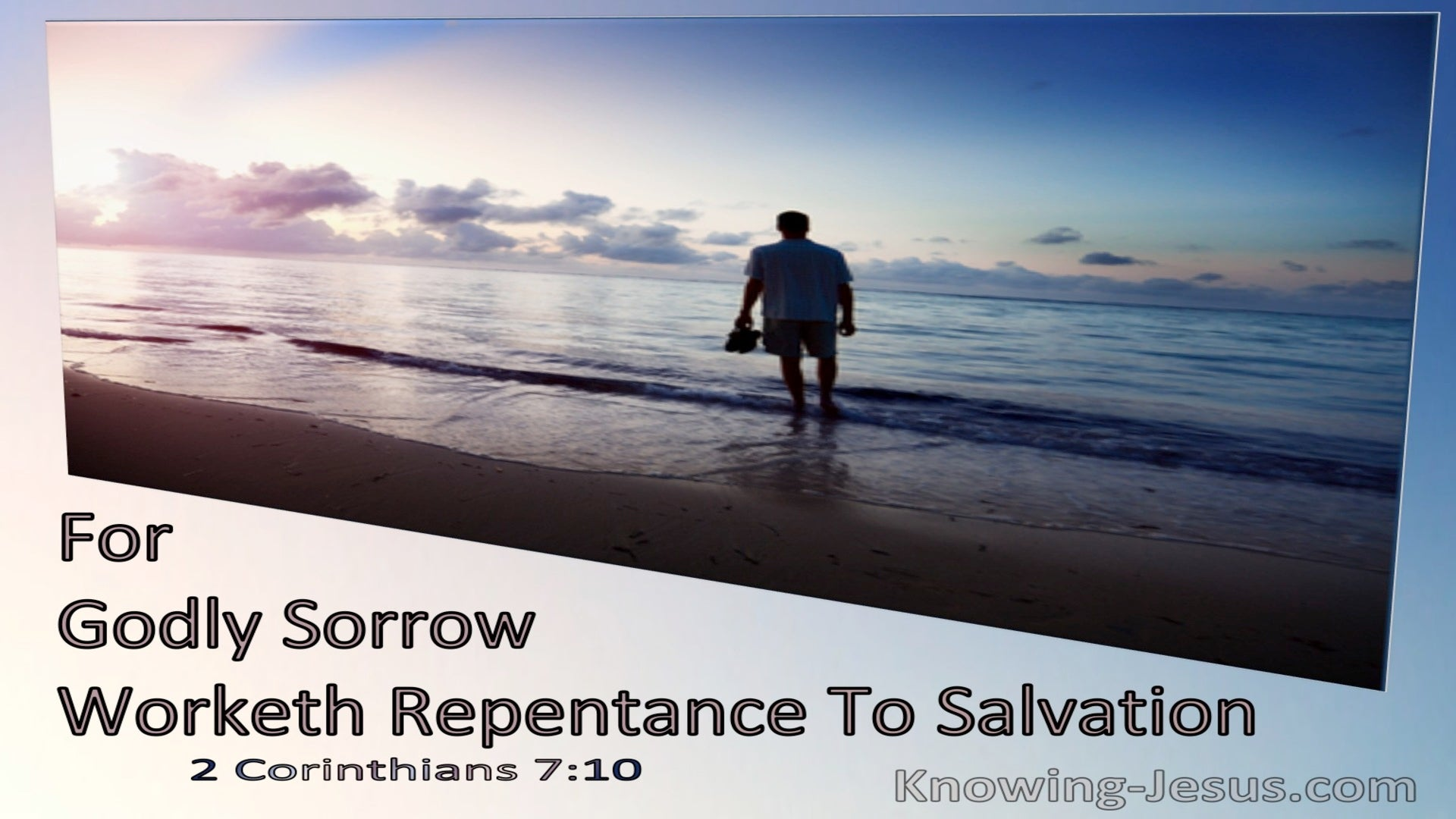 2 Corinthians 7:10 For Godly Sorrow Worketh Repentance To Salvation (utmost)12:07