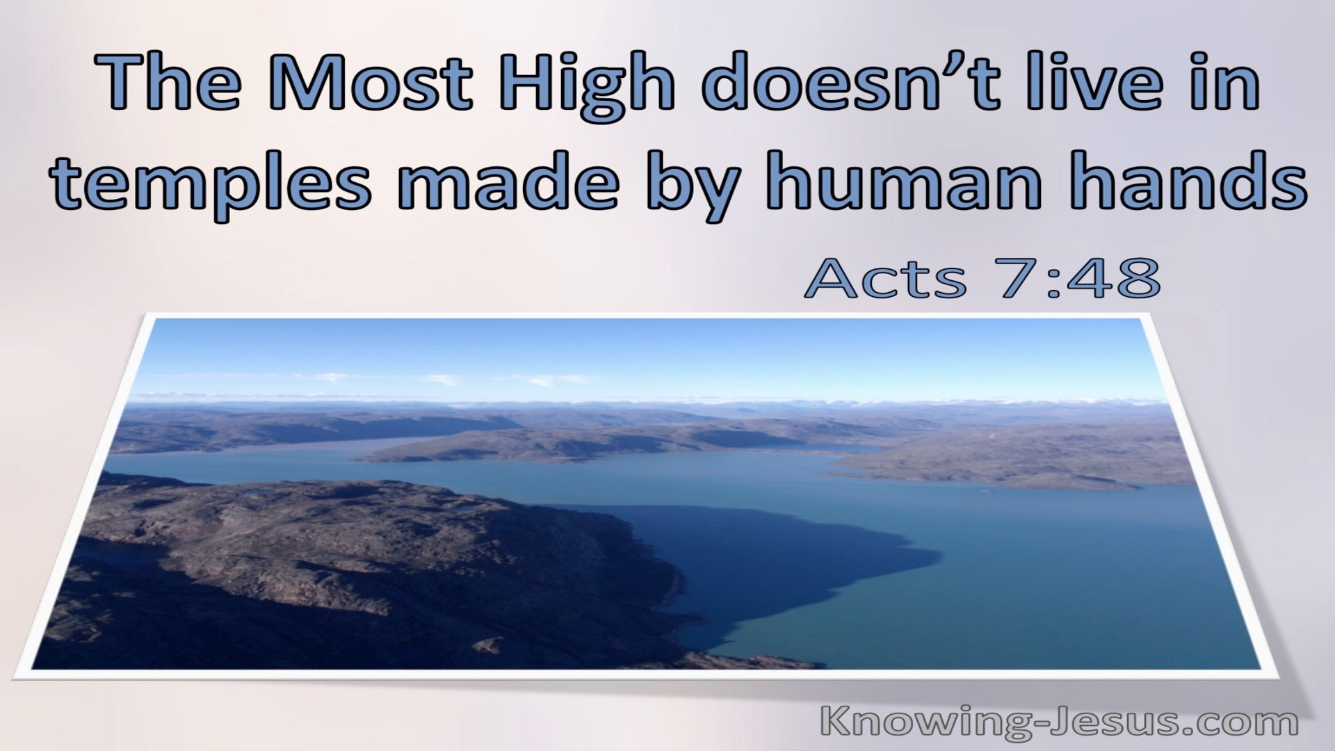 Acts 7:48 The Most High Does Not Live In Temples Made By Human Hands (windows)10:21