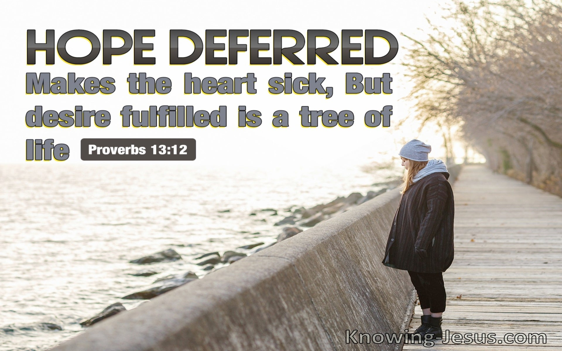 Proverbs 13:12 Hope Deferred Makes The Heart Sick But Desire Fulfilled Is A Tree Of Life (beige)