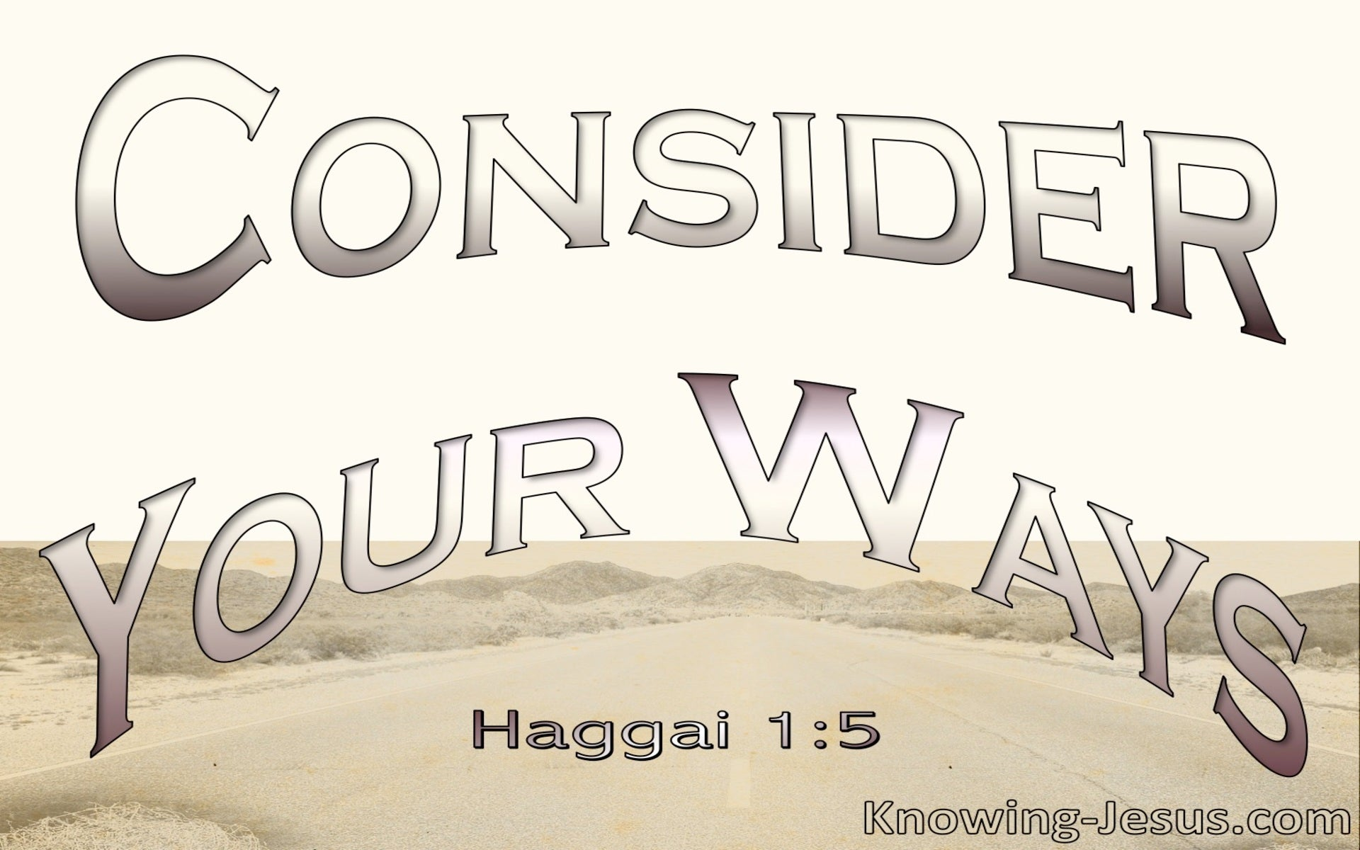 Haggai 1:5 Consider Your Ways (beige)