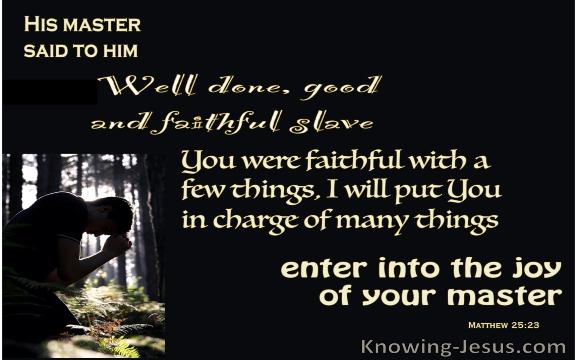 Matthew 25:23 Well Donw Faithful Servant (black)