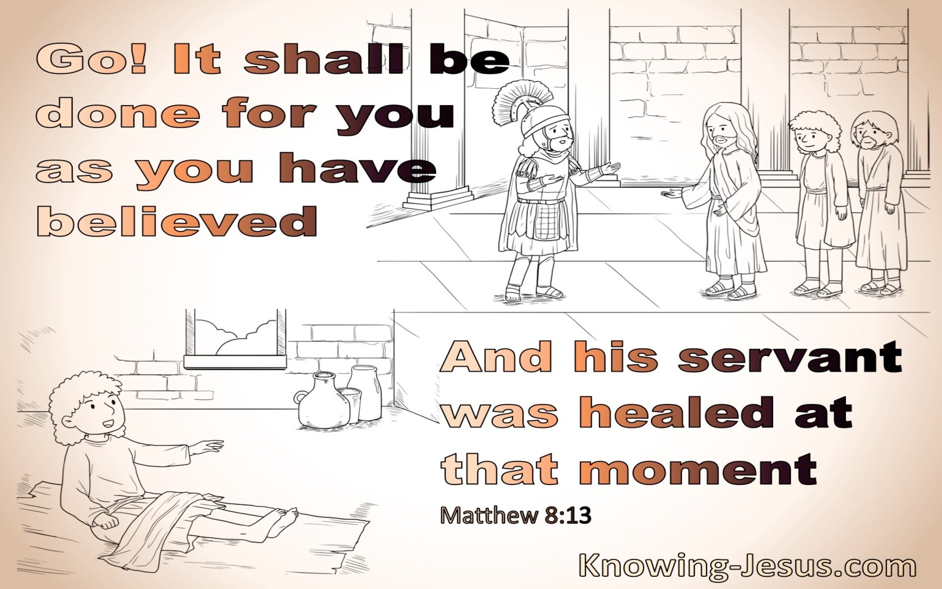 Matthew 8:13 His Servant Was Healed At That Moment (brown)