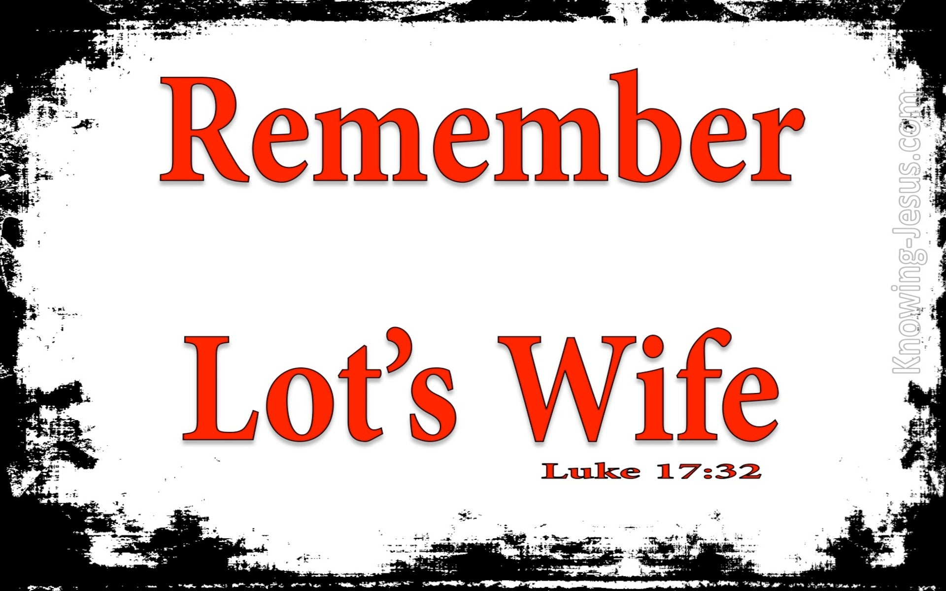 Remember Lot's Wife (devotional) (white) - Luke 17:32