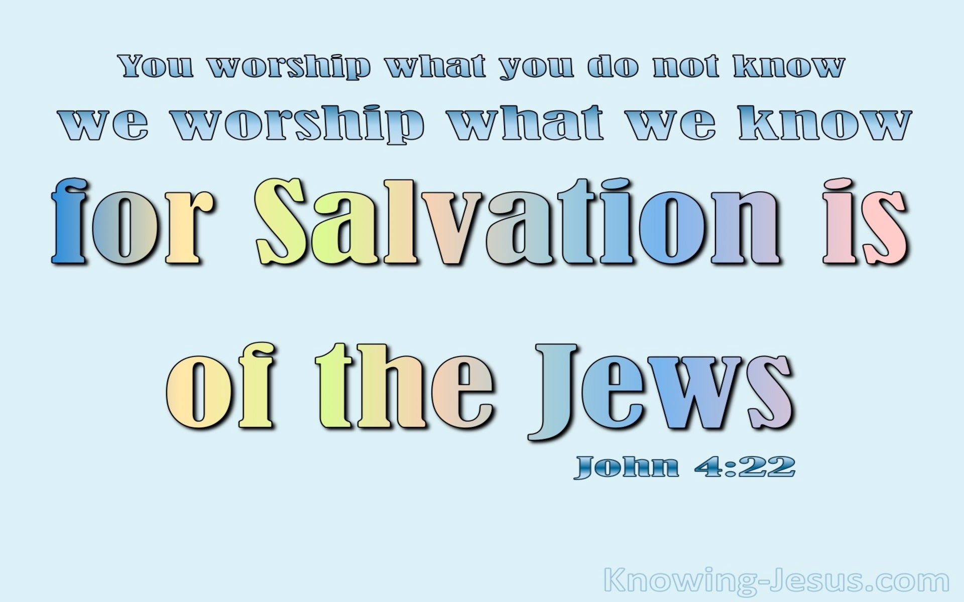 John 4:22 Salvation Is From The Jews (blue)