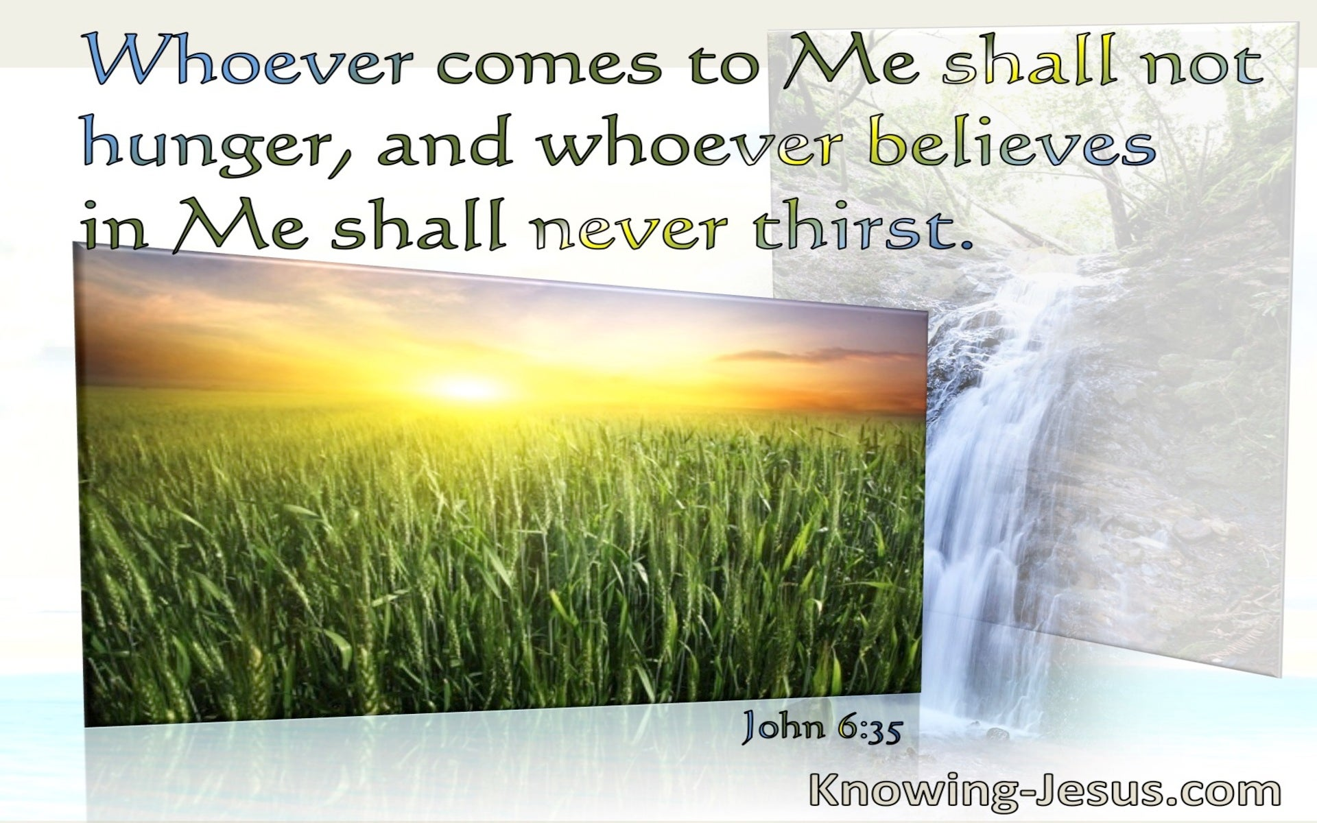 John 6:35 Whoever Comes To Me Shall Not Hunger Nor Thirst (windows)01:10
