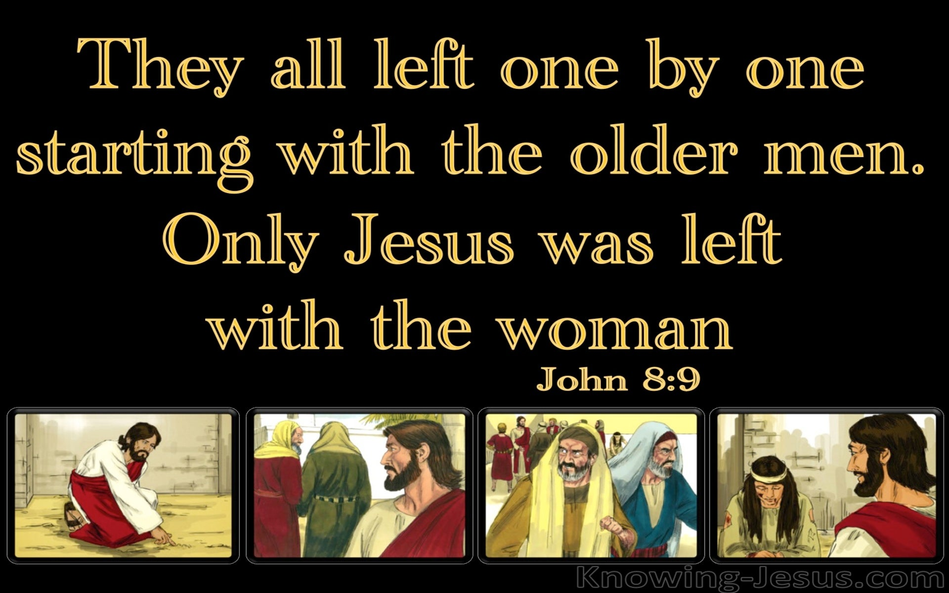 John 8:9 Only Jesus Was Left With The Woman (black)