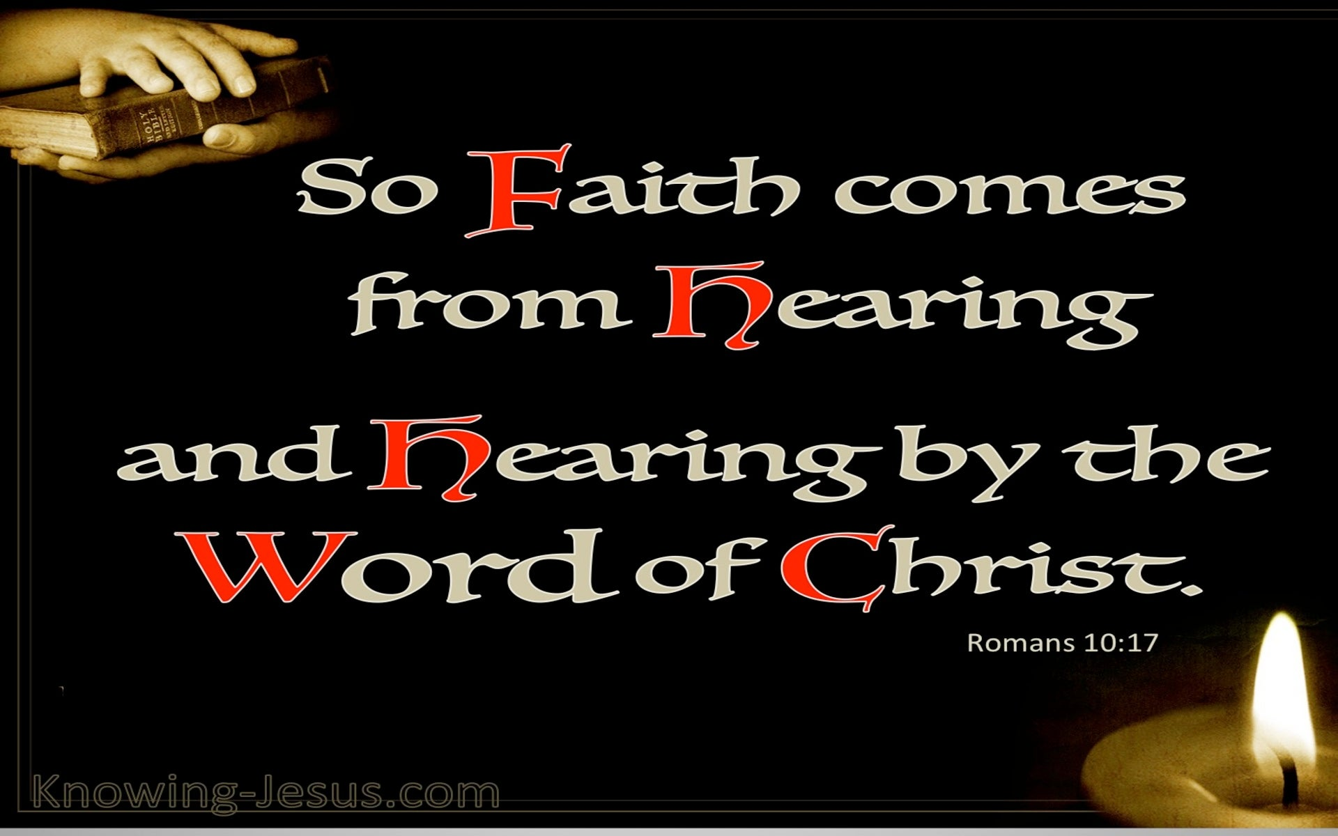 Romans 10:17 Faith Comes By Hearing (black)