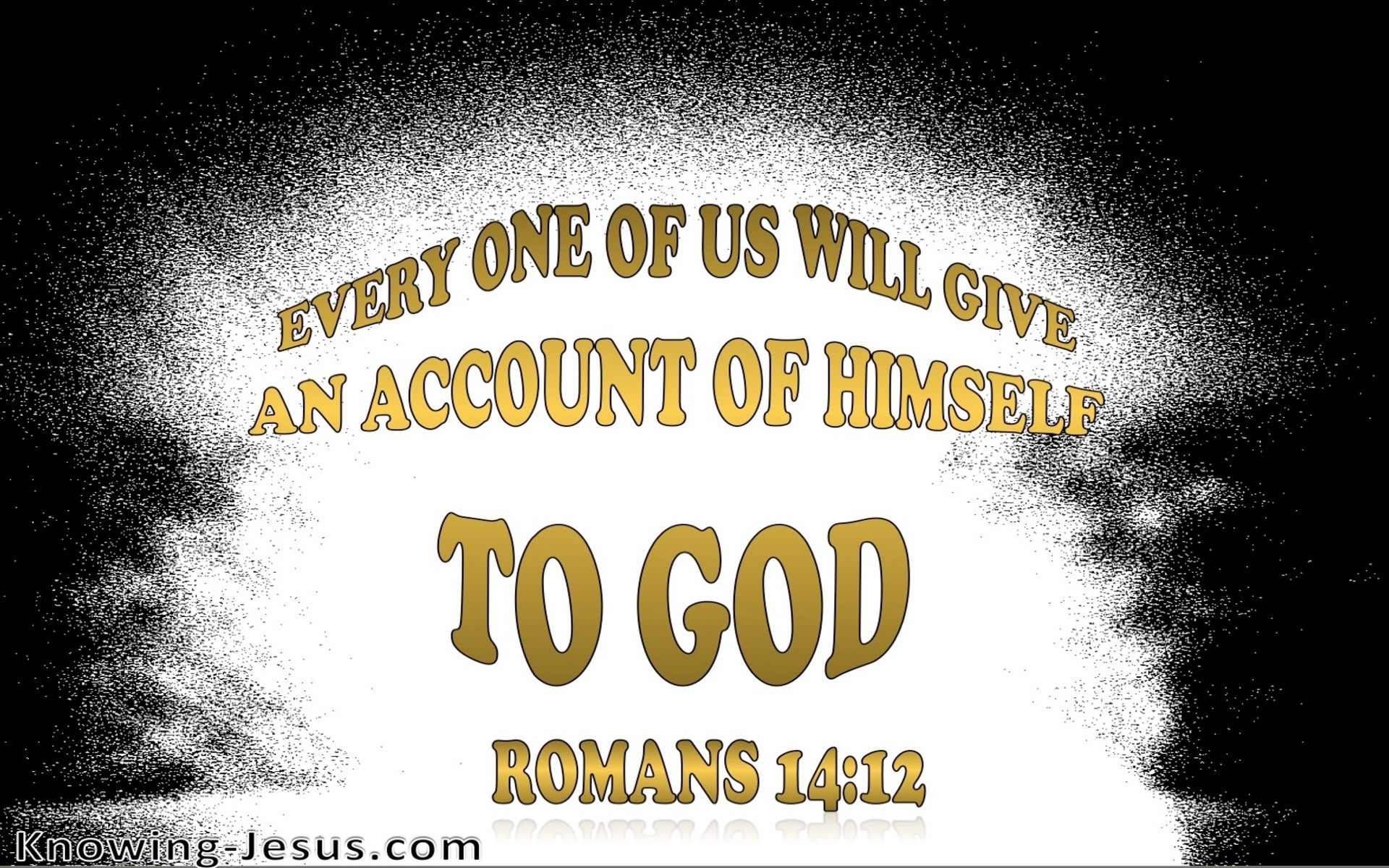 Romans 14:12 Everyone Will Give An Account (white)