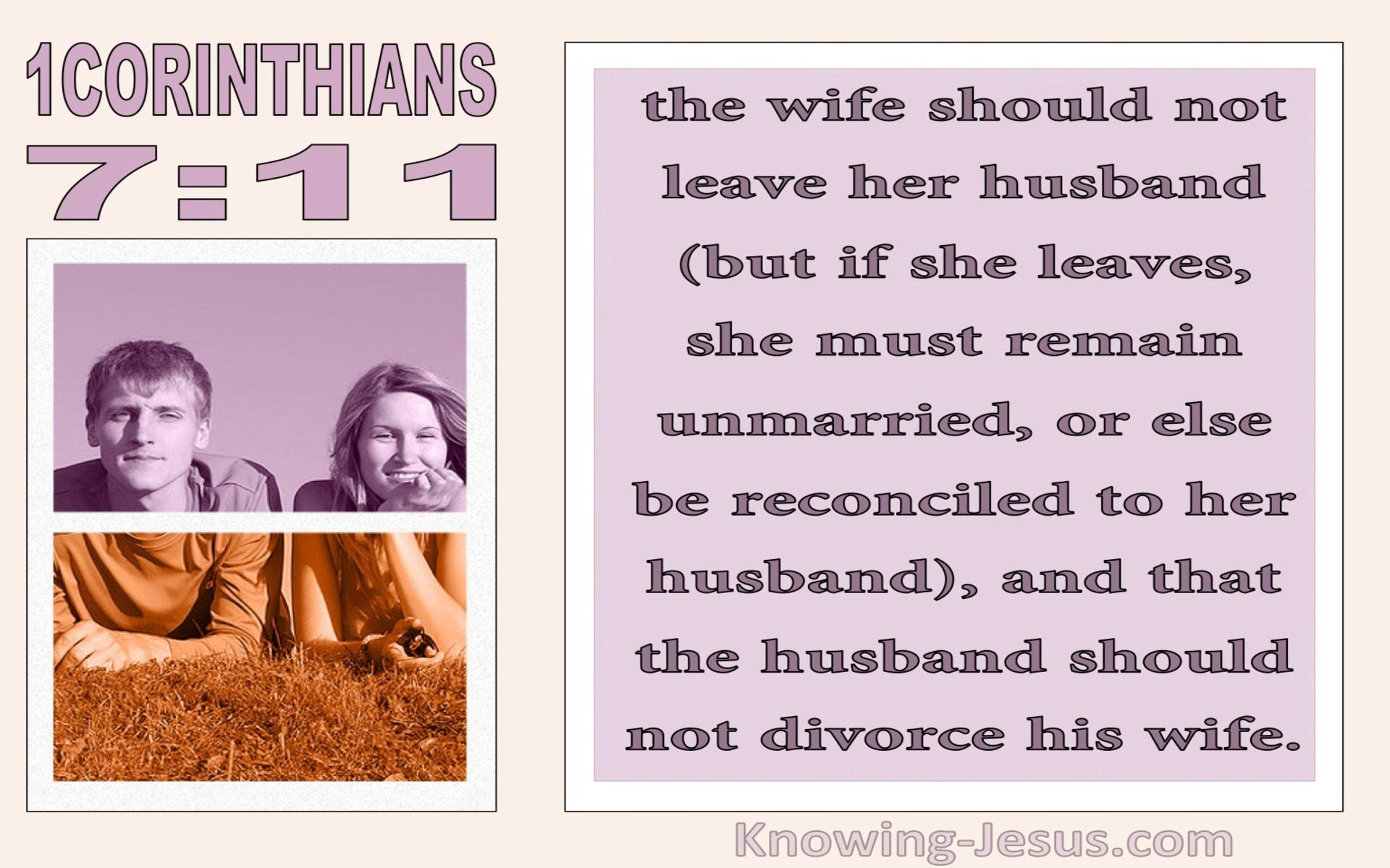 1 Corinthians 7:11 The Wife Should Not Leave The Husband Should Not Divorce (white)