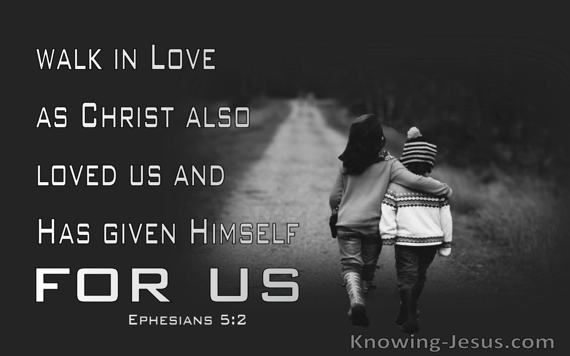 Ephesians 5:2 Walk In Love As Christ Also Love Us (black)