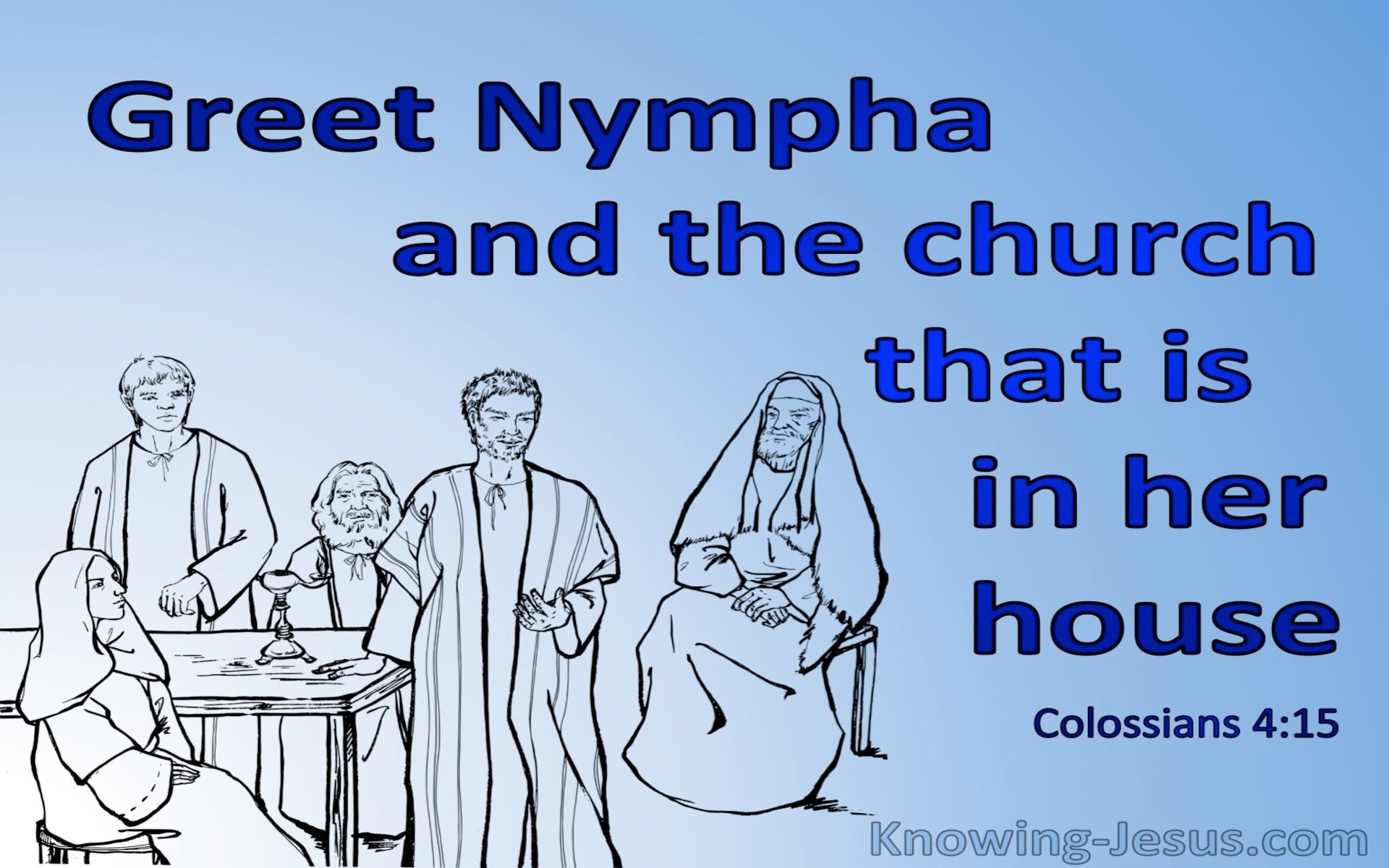 Colossians 4:15 Greet Nympha And The Church (blue)