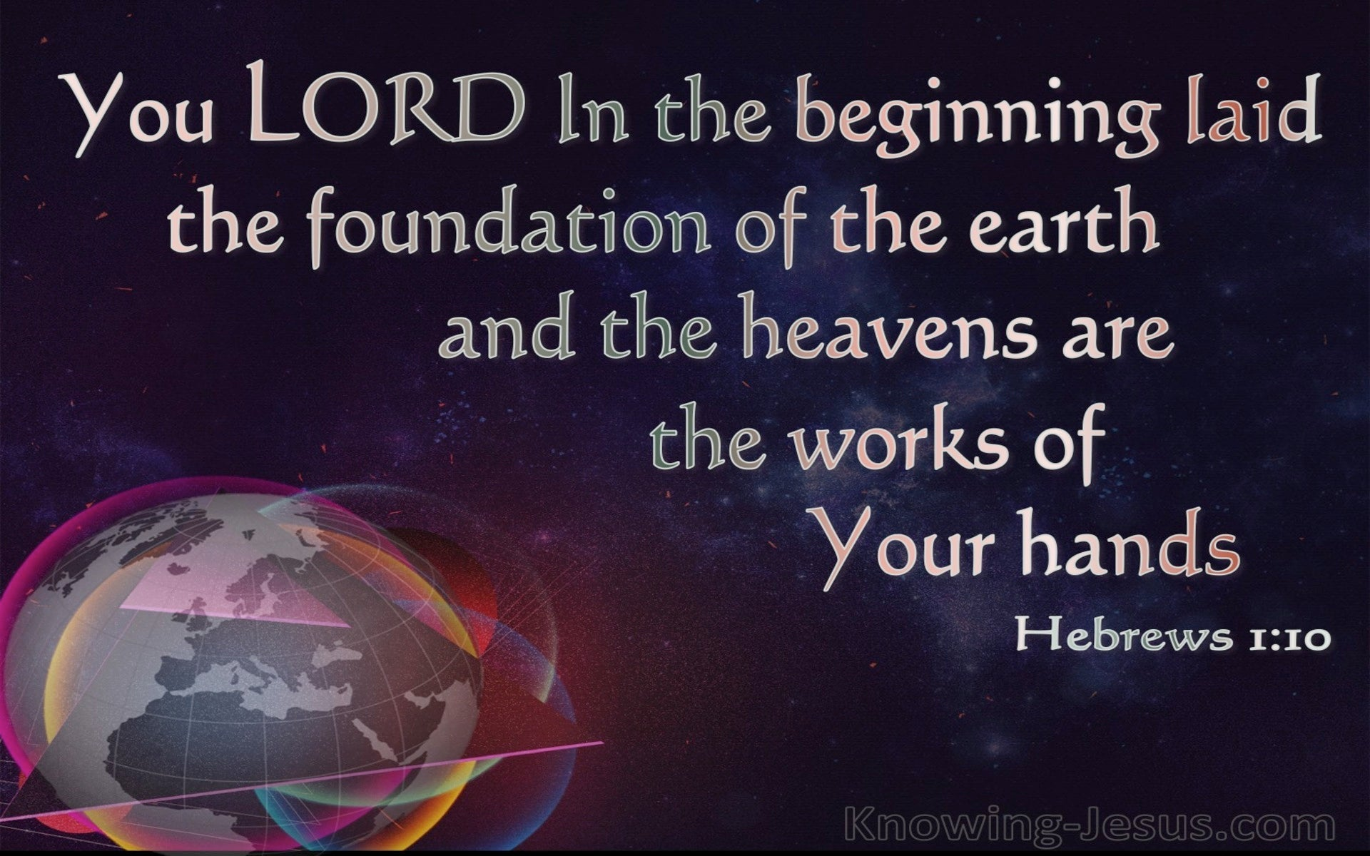 Hebrews 1:10 The Lord Laid The Foundation Of The Earth (black)