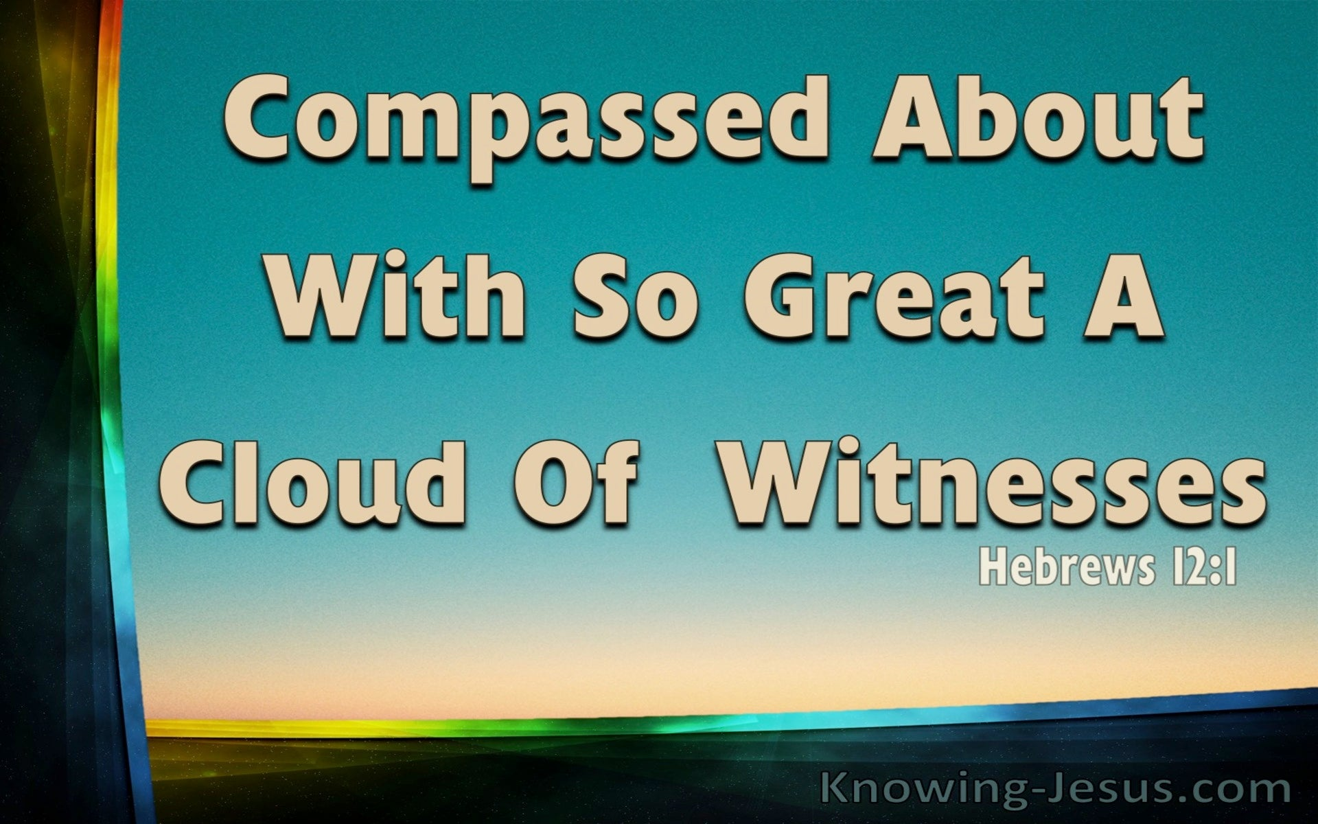 Hebrews 12:1 A Great Cloud of Witnesses (devotional)10:27 (aqua)
