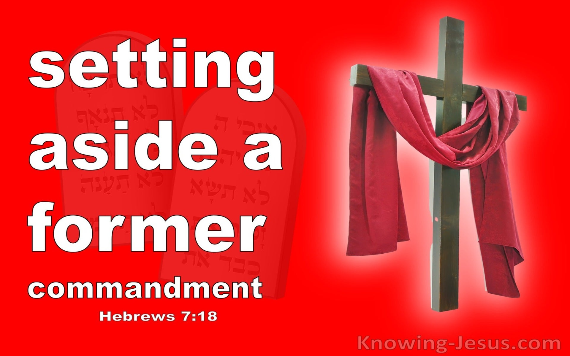 Hebrews 7:18 The Setting Aside Of A Former Commandment (white)