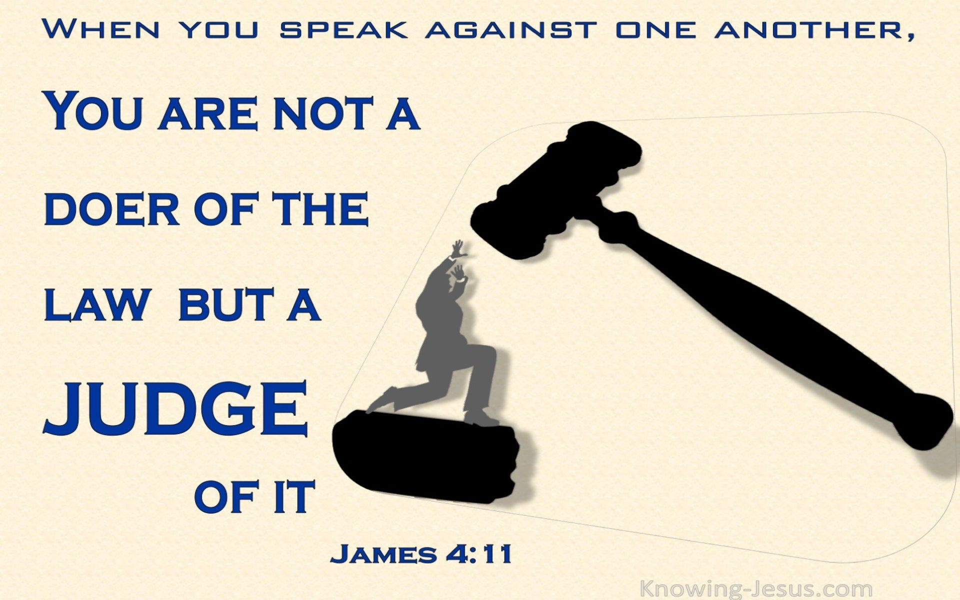 James 4:11 Do Not Speak Against One Another (cream)