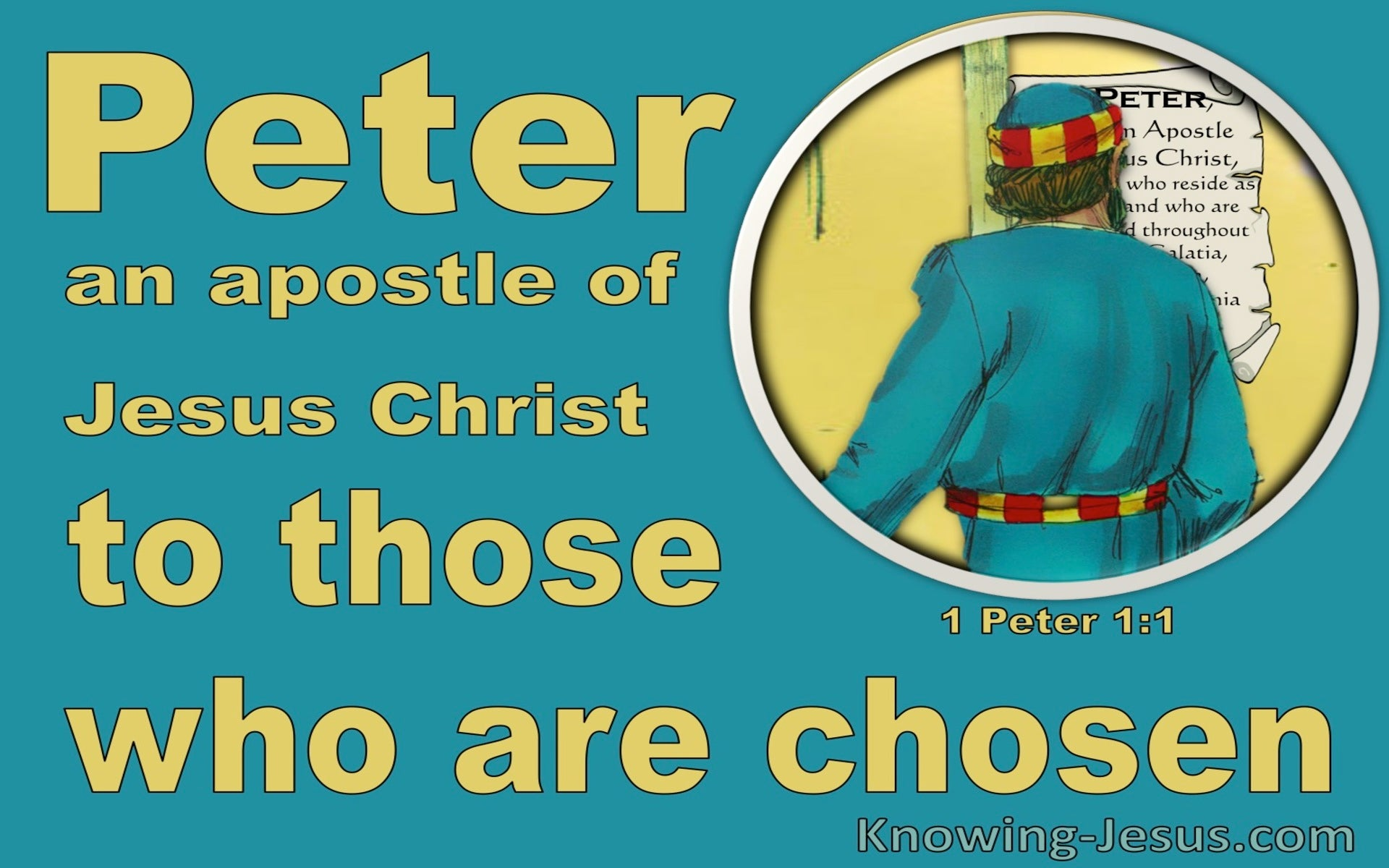 1 Peter 1:1 To Those Who Are Aliens And Chosen (yellow)