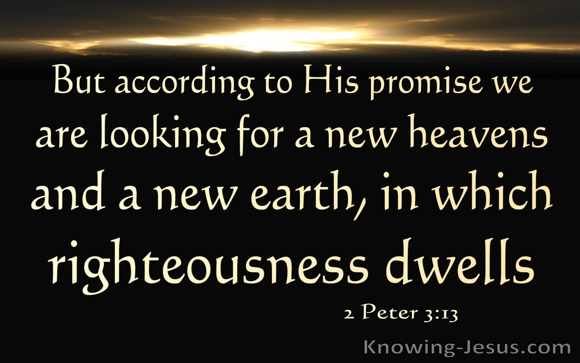 2 Peter 3:13 A New Heaven And A New Earth (black)