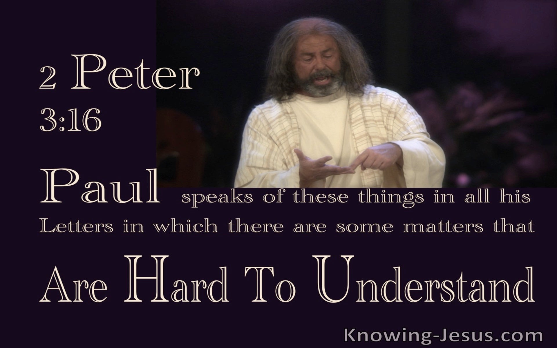 2 Peter 3:16  Paul Speaks Of Things Which Are Hard To Understand (beige)
