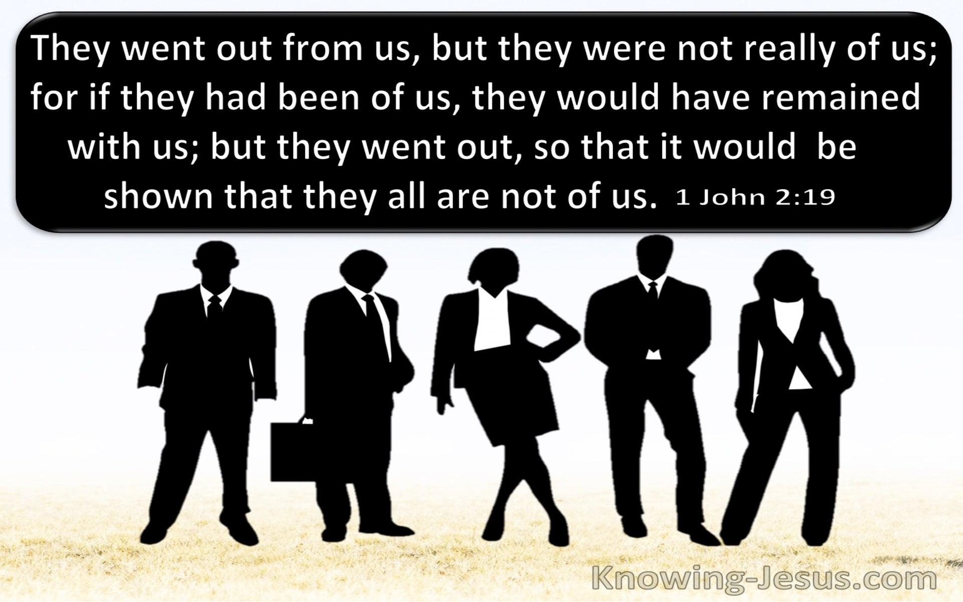 1 John 2:19 They Went Out From Us Showing They Are Not Of Us (black)