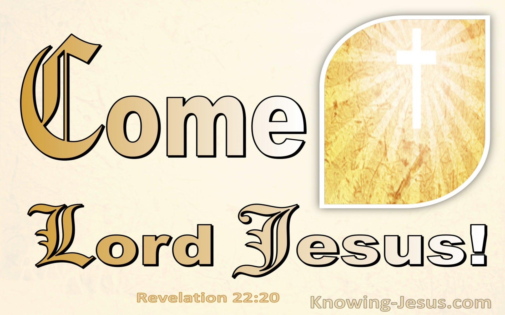 Revelation 22:20 Come Lord Jesus (yellow)